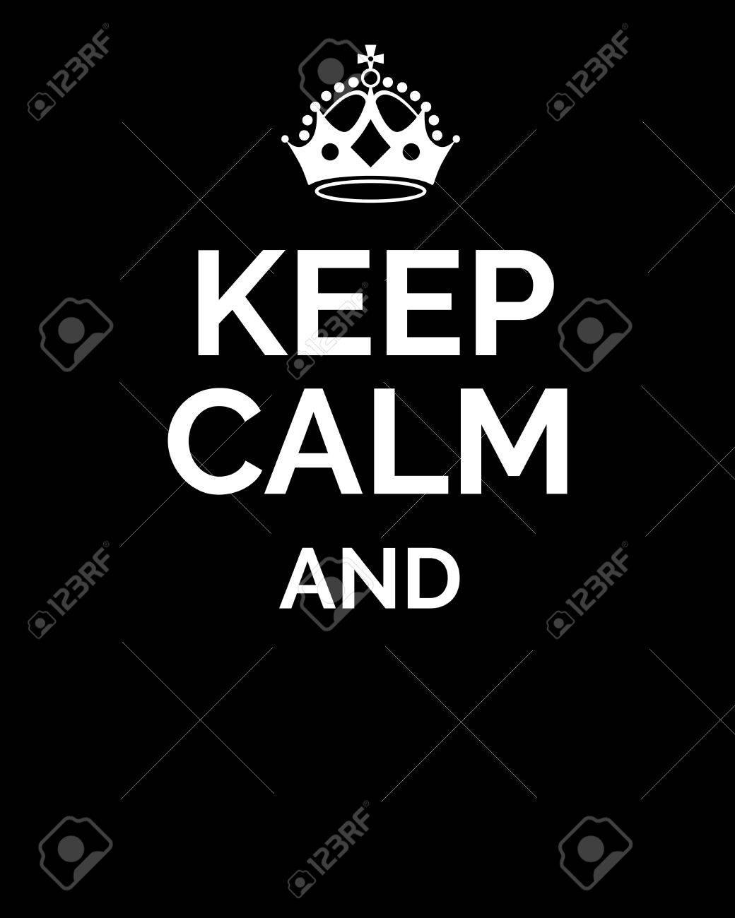 Keep Calm And... Motivational Card. Empty Template. Keep Calm ...