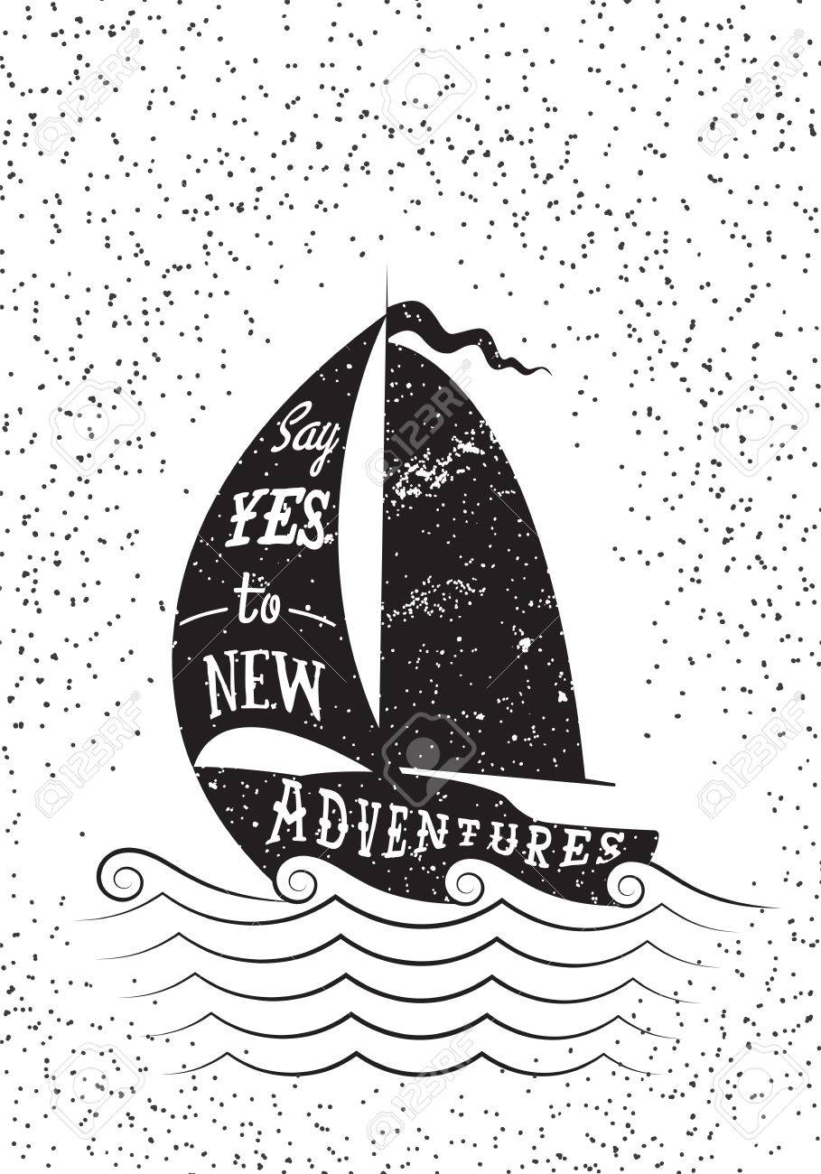 Say yes to new adventures. Hand drawn inspirational poster. Vector isolated typography design element for greeting cards, posters and print invitations. - 45969643