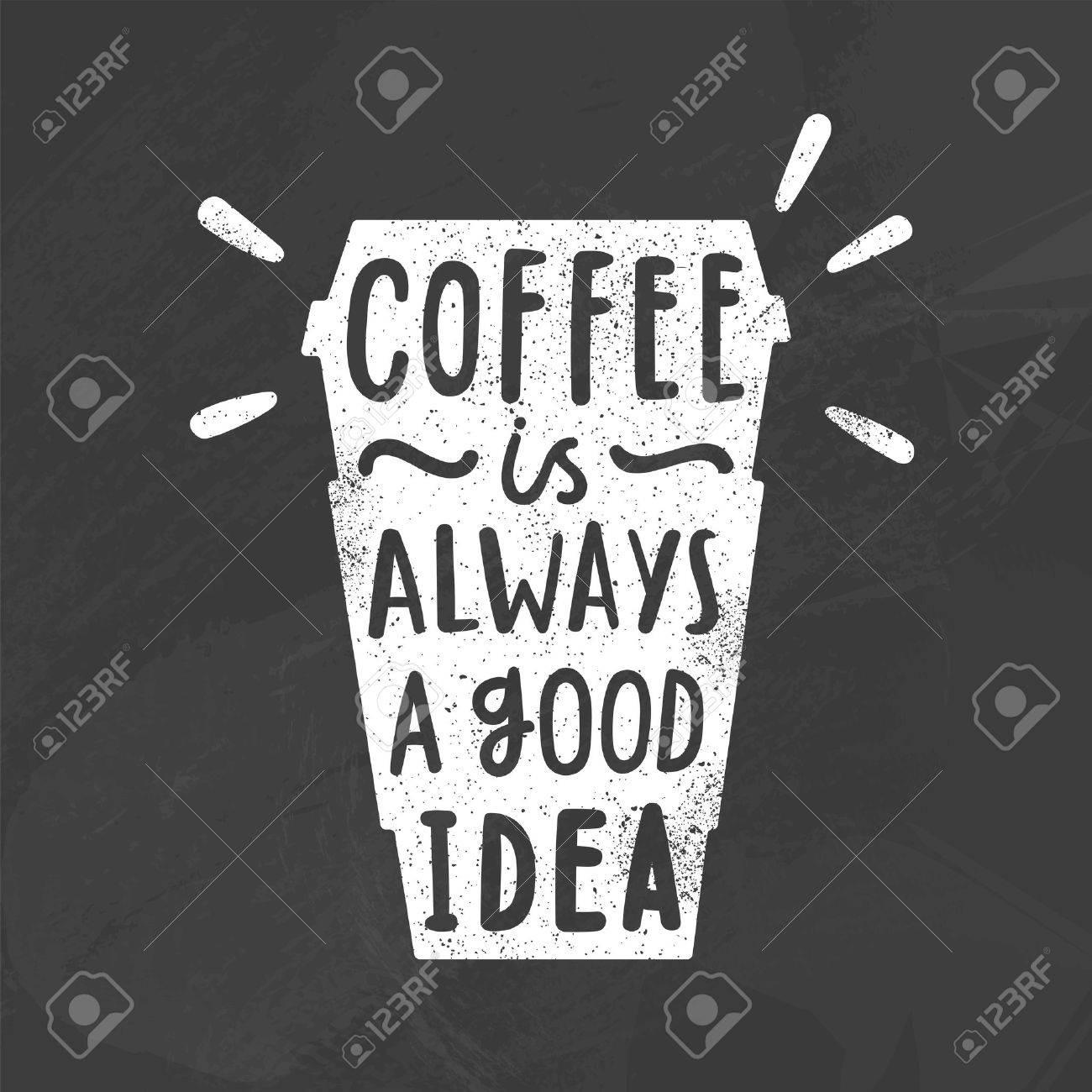 Coffee is always a good idea. Vector hand drawn chalk illustration - 73885819
