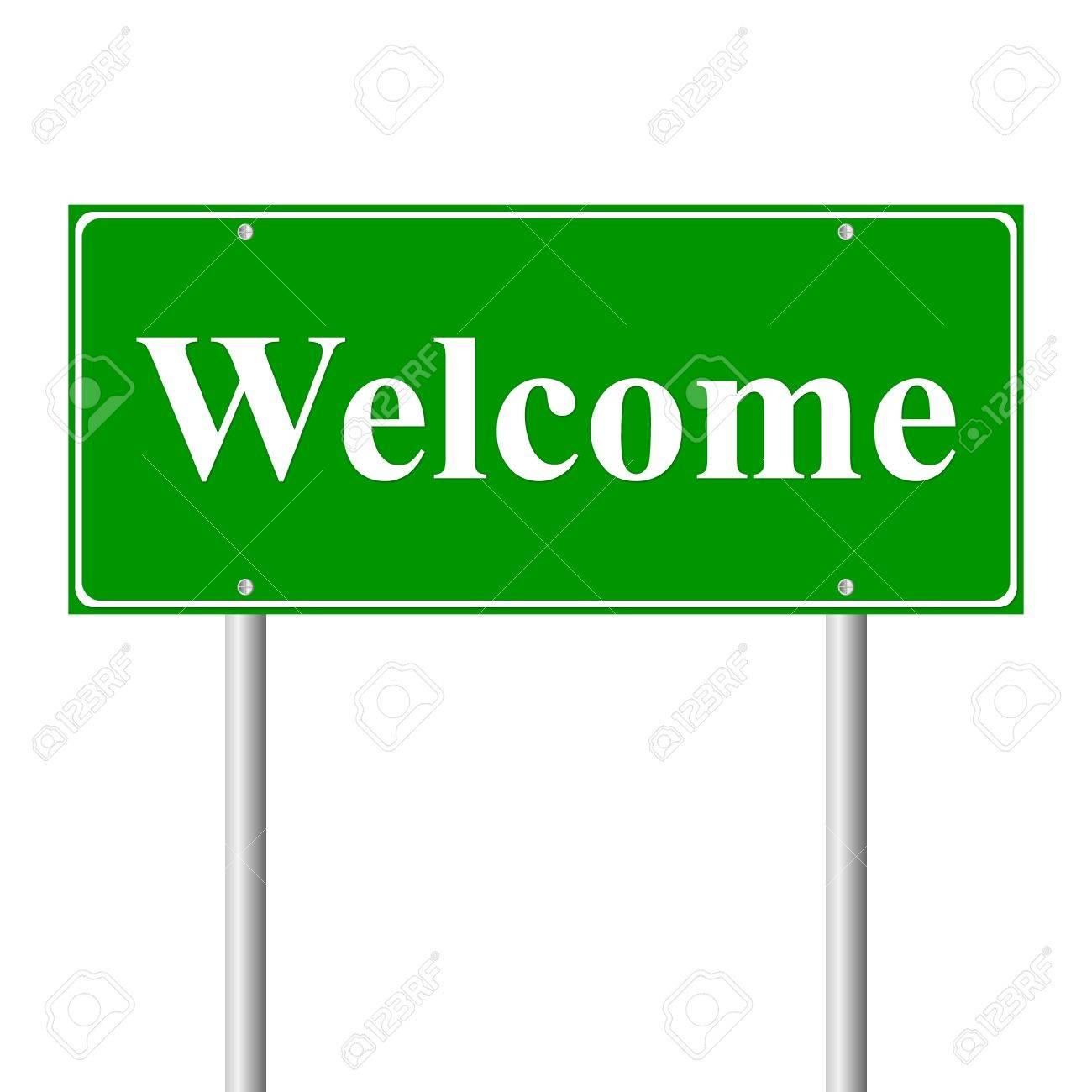 http://previews.123rf.com/images/konstantinks/konstantinks1201/konstantinks120100101/11760989-Welcome-green-road-sign-isolated-on-white-background-Stock-Vector.jpg