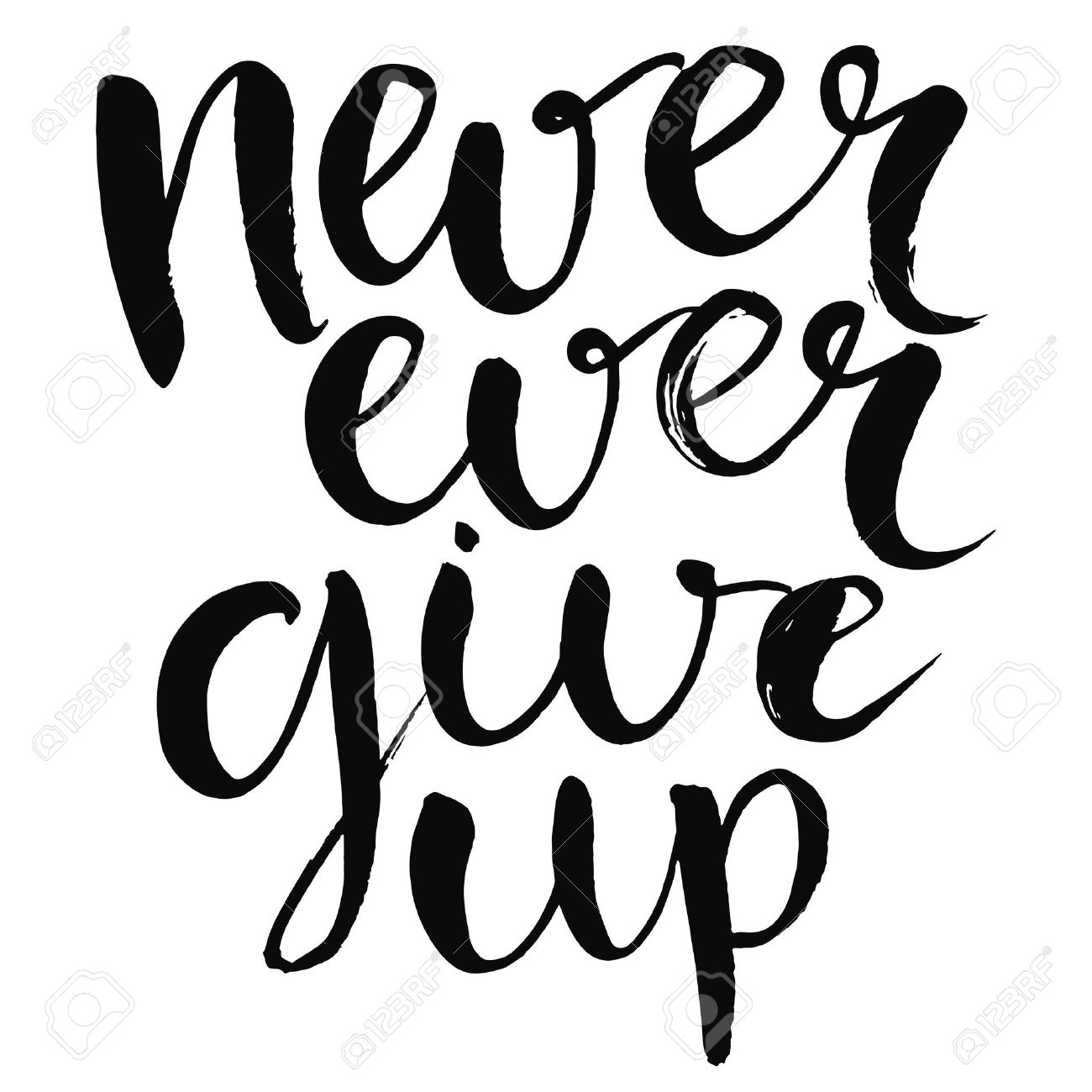 Never Ever Give Up   Motivational Quote, Typography Art With Brush Texture.  Black Vector
