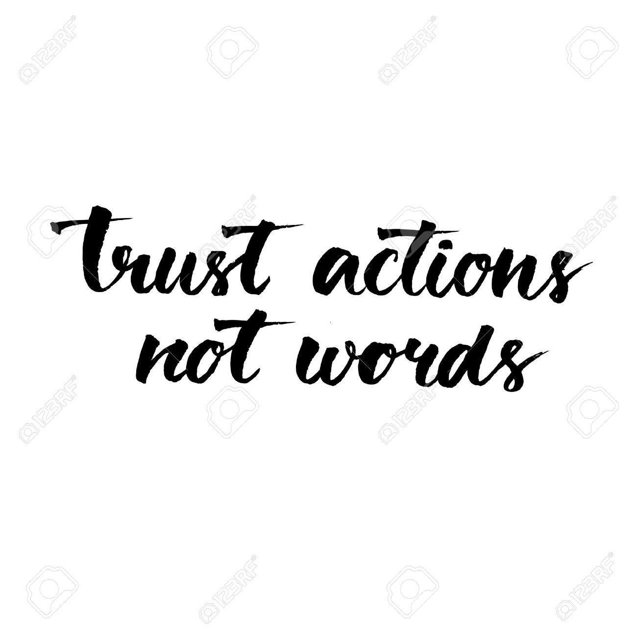 Trust Actions, Not Words. Black Motivational Quote Isolated On White  Background, Brush Typography