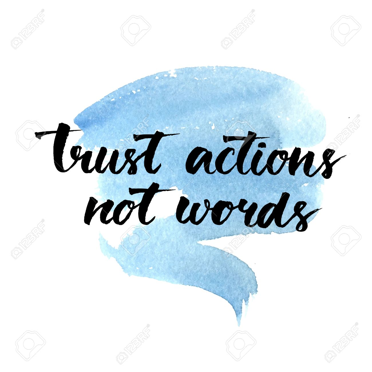Trust Actions, Not Words. Black Motivational Quote On Blue Watercolor  Strokes Background, Brush