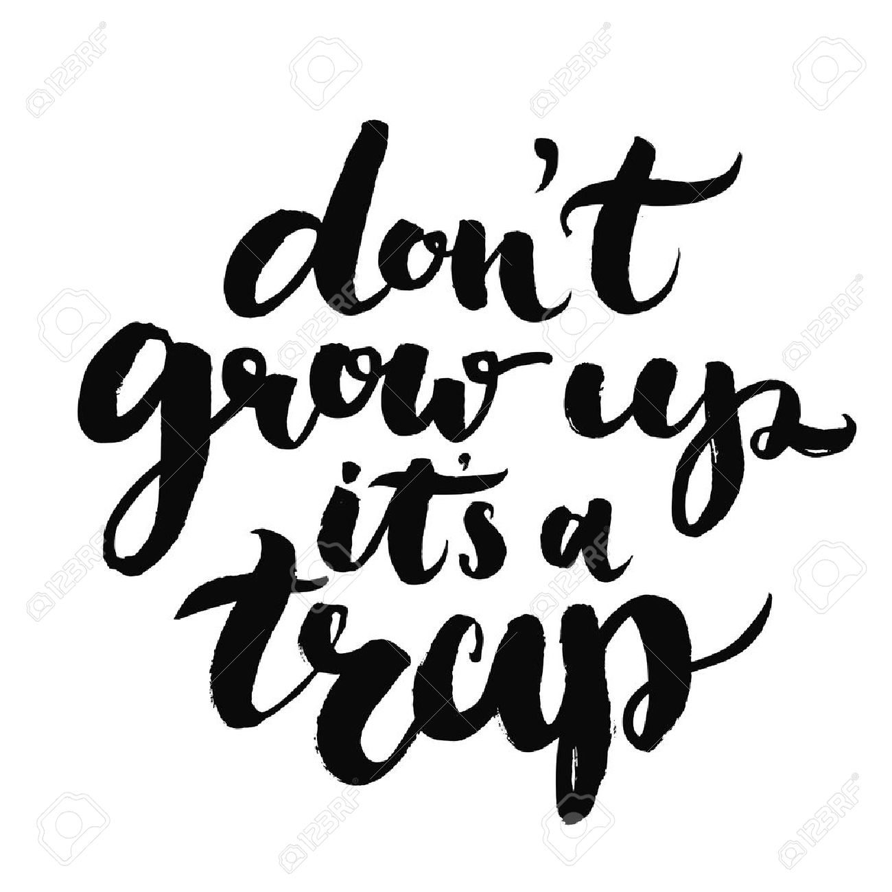Kids Quotes Don't Grow Up, It's A Trap. Fun Kids Quote Royalty Free Cliparts  Kids Quotes