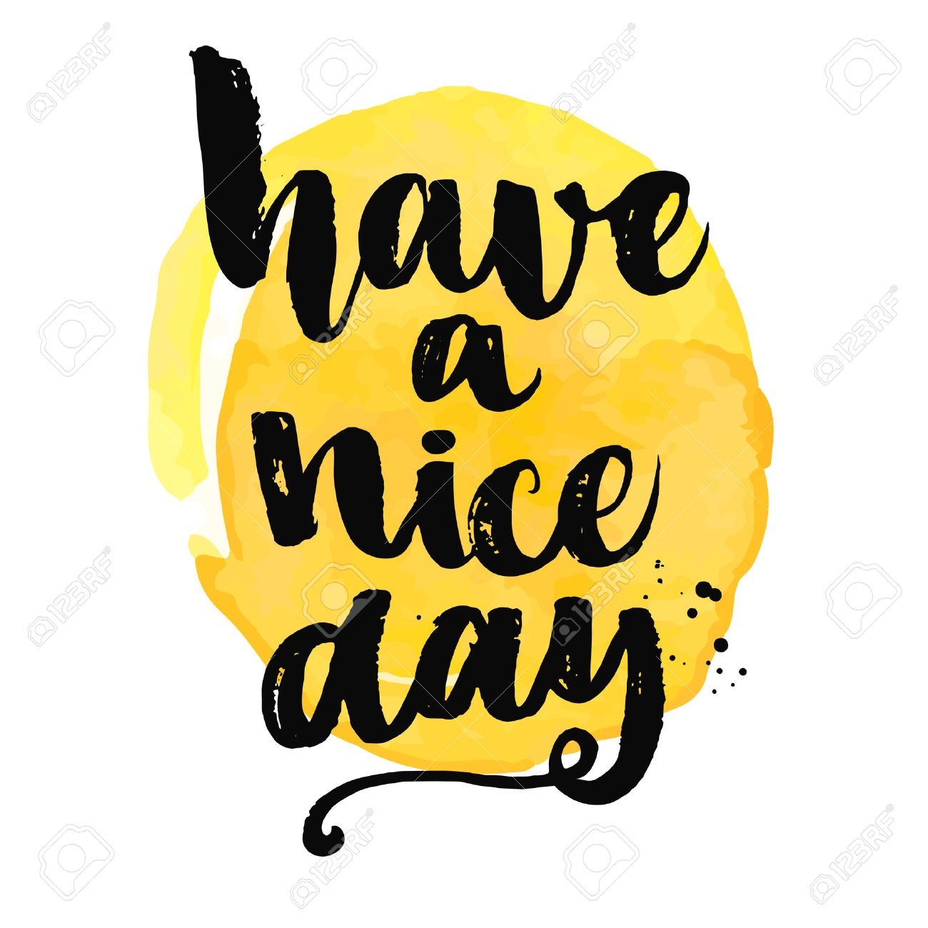 Have a nice day. Brush lettering, positive saying at yellow watercolor background. - 47452472