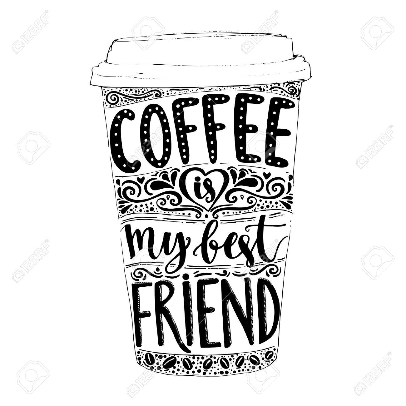 Le Cafe Est Mon Meilleur Ami Citant Fun Vecteur Lettrage Dans La Tasse De Cafe De Hauteur Otez Affiche De Cafe T Shirt Pour Les Accros A La Cafeine Vector Design Clip Art