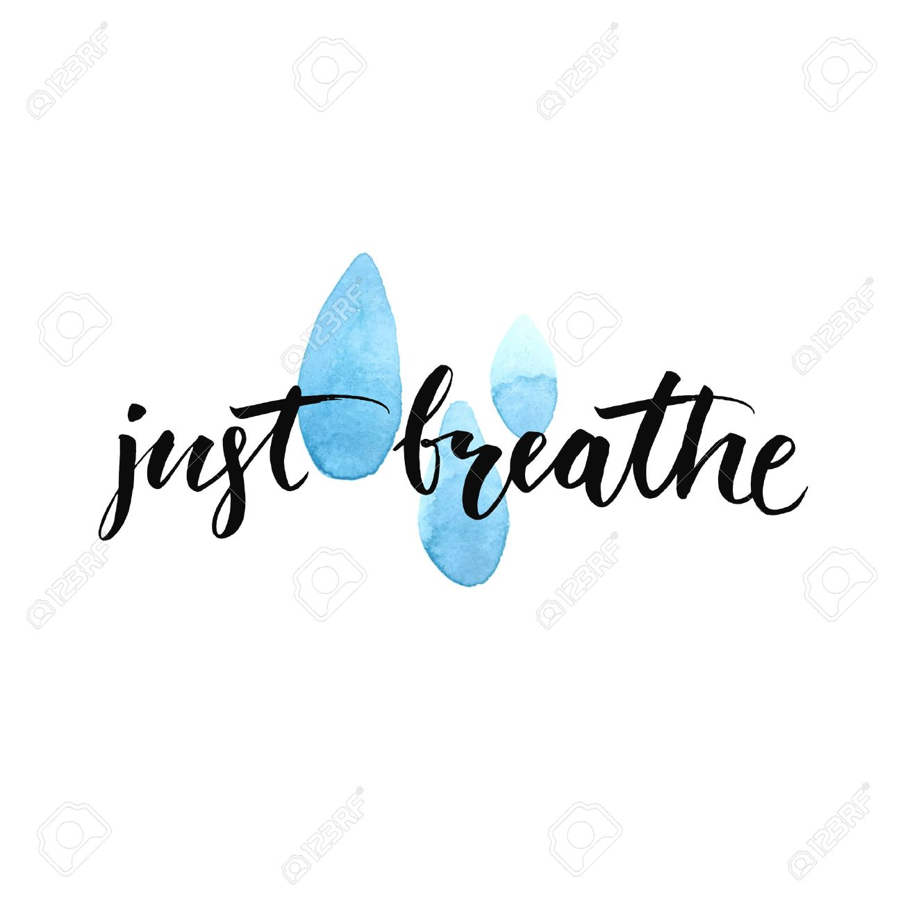Just breathe. Inspirational quote calligraphy at blue watercolor raindrop spots. Vector brush lettering about life, calm, positive saying. - 47453692
