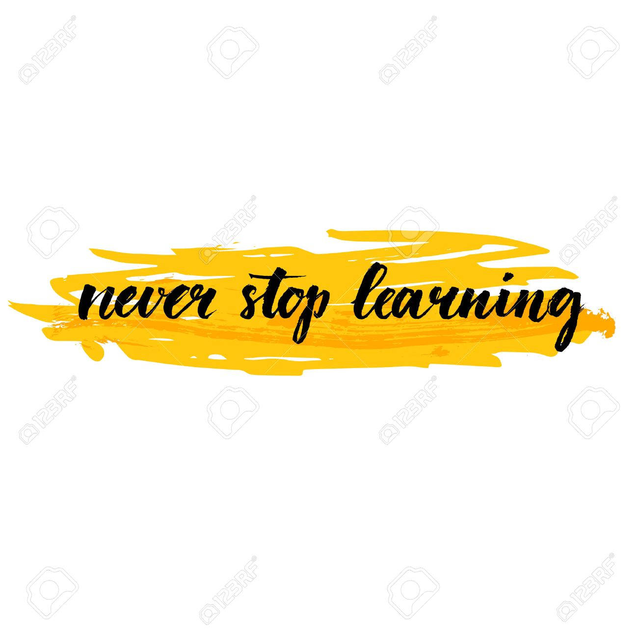 Never Stop Learning. Motivational Quote About Education, Self ...