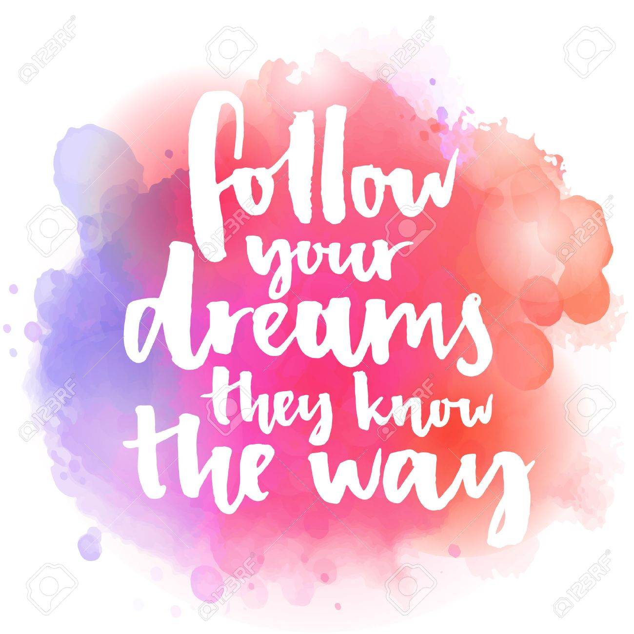Follow your dreams, they know the way. Inspirational quote about life and love. Modern calligraphy text, handwritten with brush on pink and orange watercolor splash background with bokehs. - 48604350