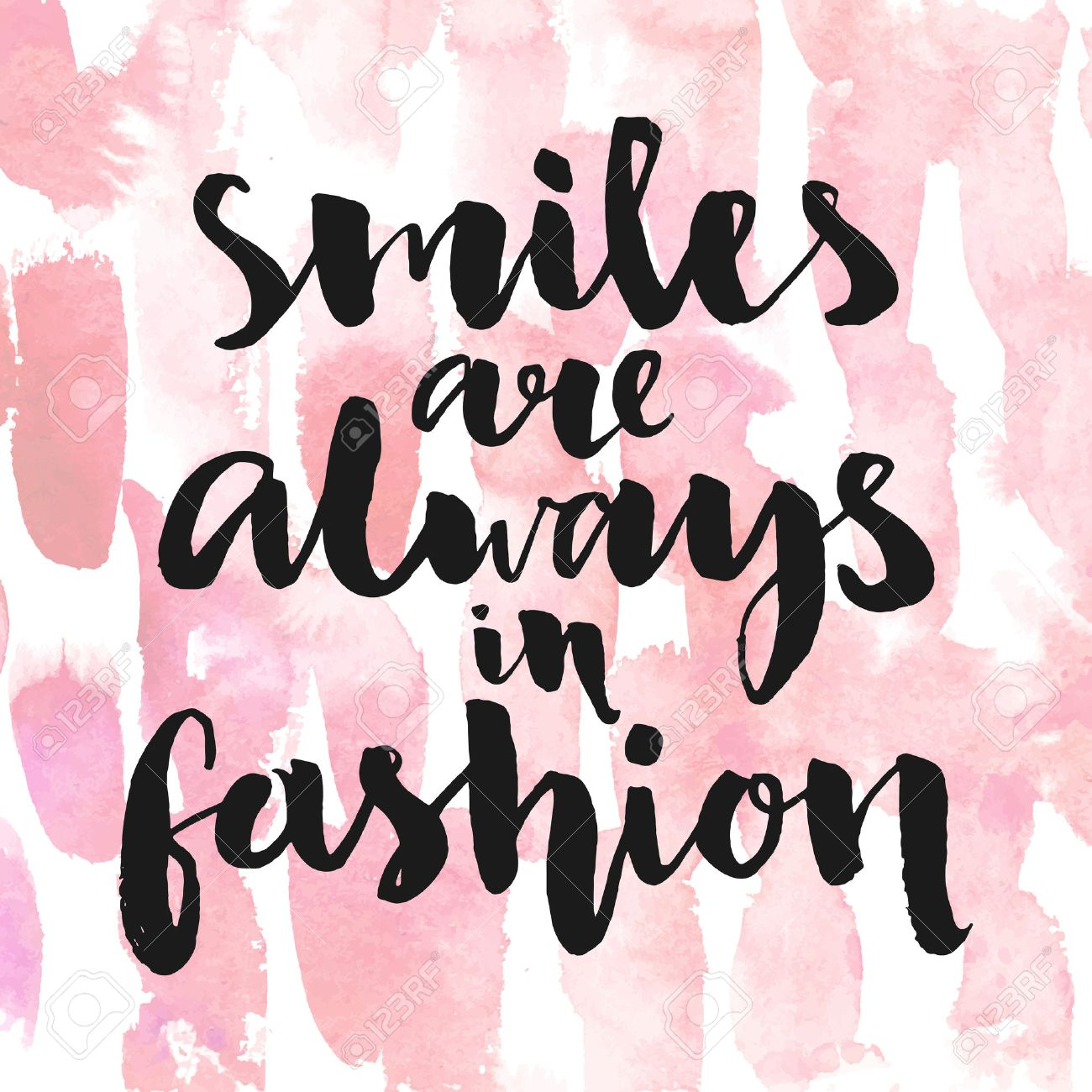 Smiles are always in fashion. Inspirational quote handwritten with black ink and brush, custom lettering for posters, t-shirts and cards. Vector calligraphy on pink watercolor strokes background. Stock Vector - 48637357