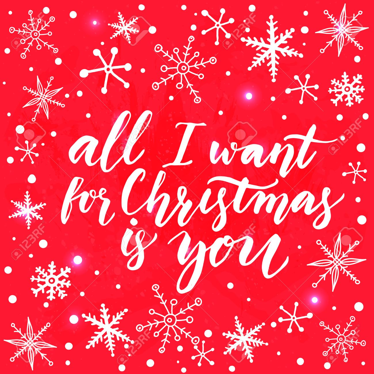 All I Want For Christmas Is You. Inspirational Quote For Christmas Cards  And Greetings.