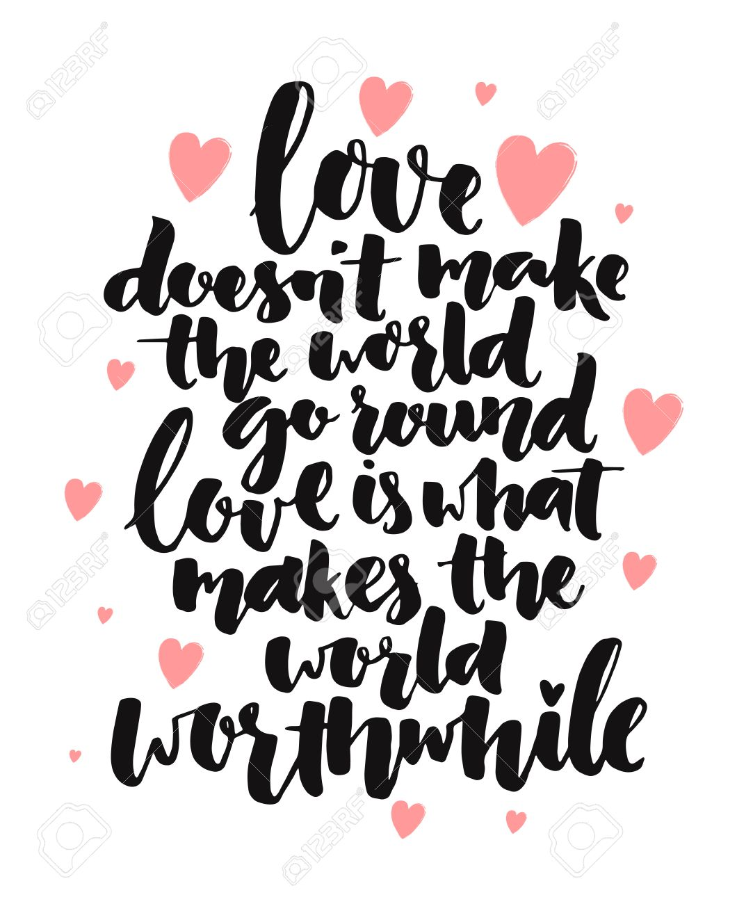 Inspirational Brush Calligraphy Quote About Love. Love Doesnu0027t Make The  World Go Round