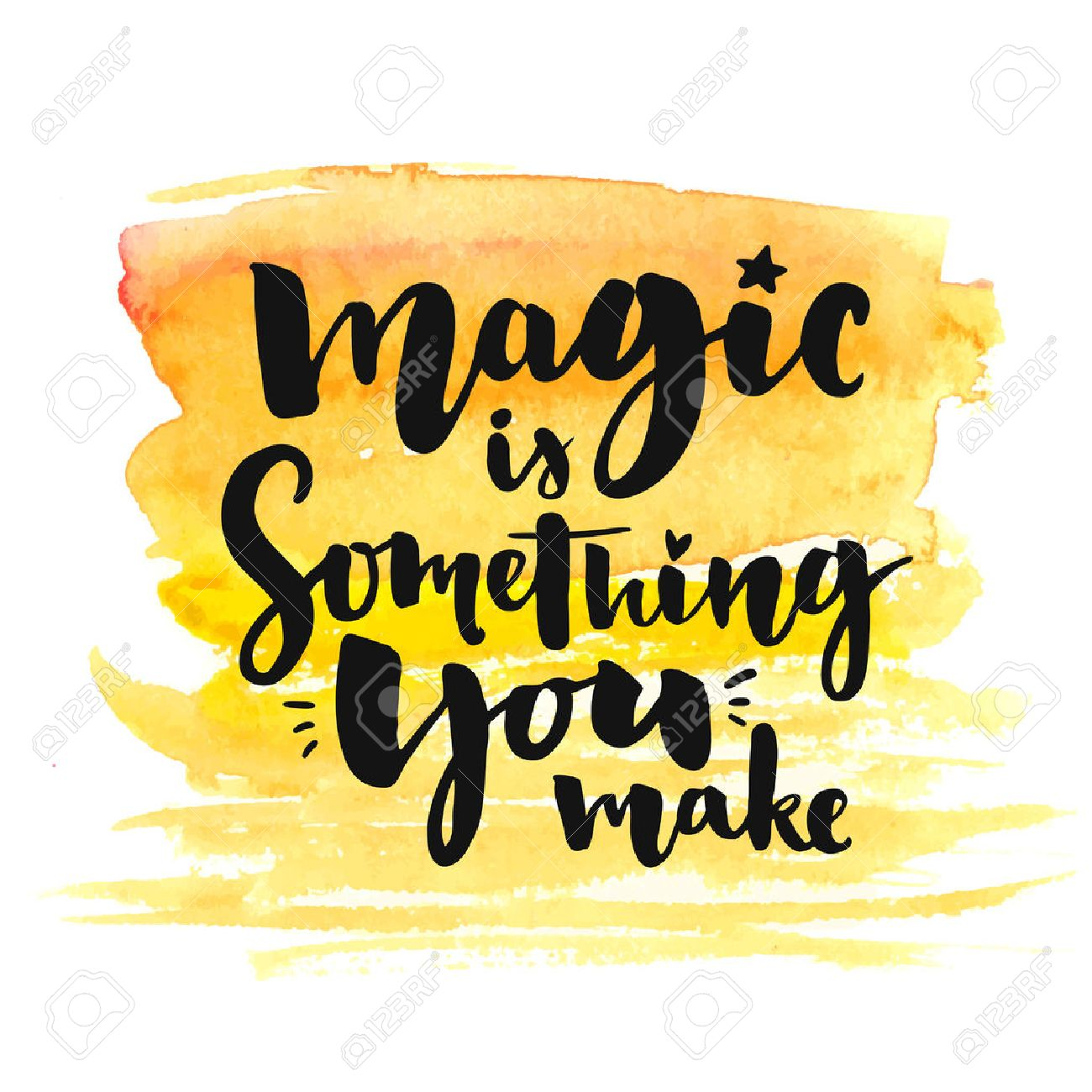 Magic is something you make. Brush lettering on yellow watercolor texture. Typography poster with inspirational quote, romantic greeting card for valentines day - 50243243