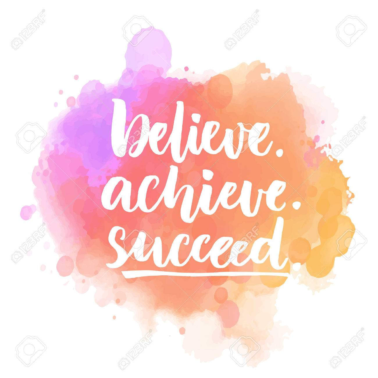 believe achieve succeed motivational quote on purple and pink