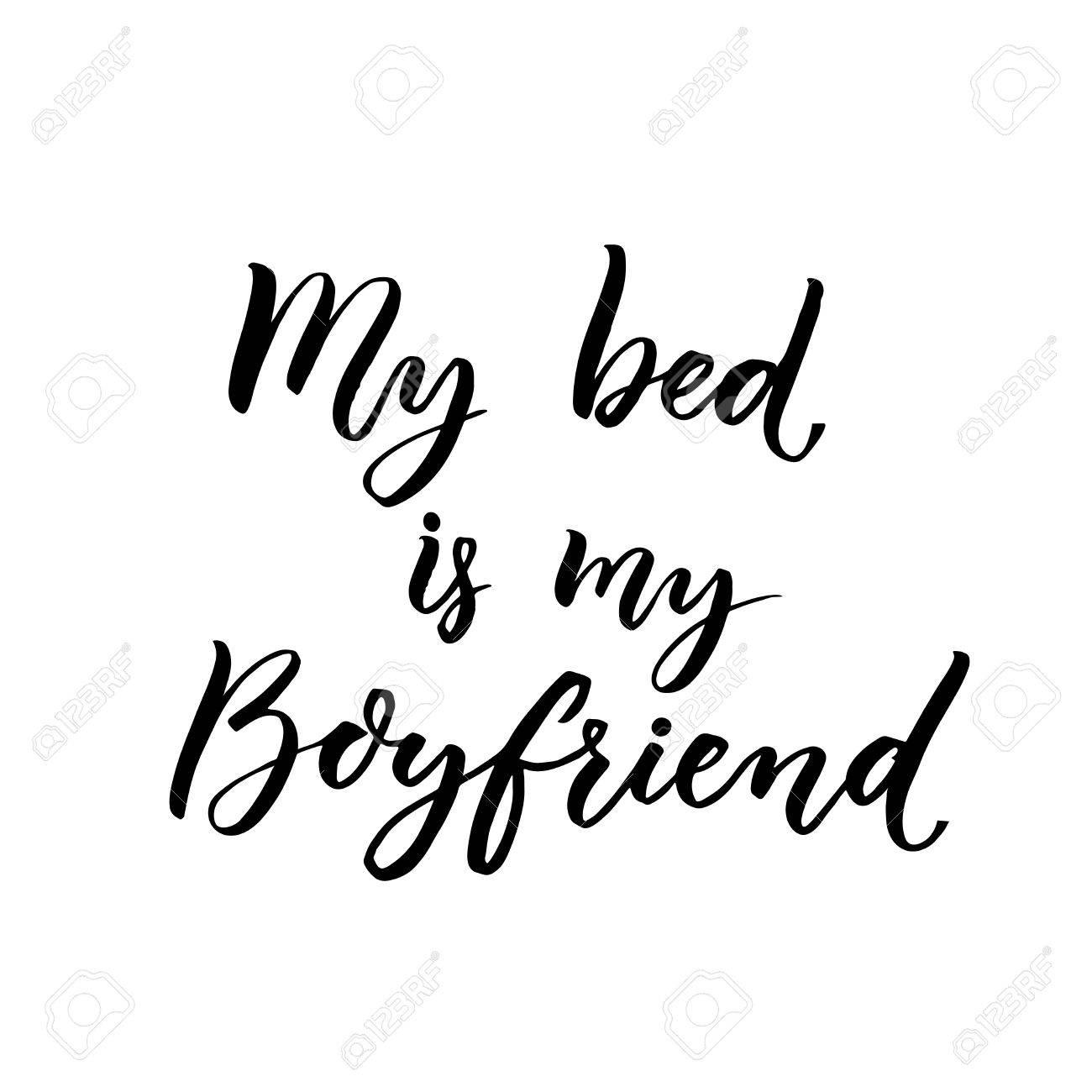 my bed is my boyfriend fun handwritten phrase for t shirts