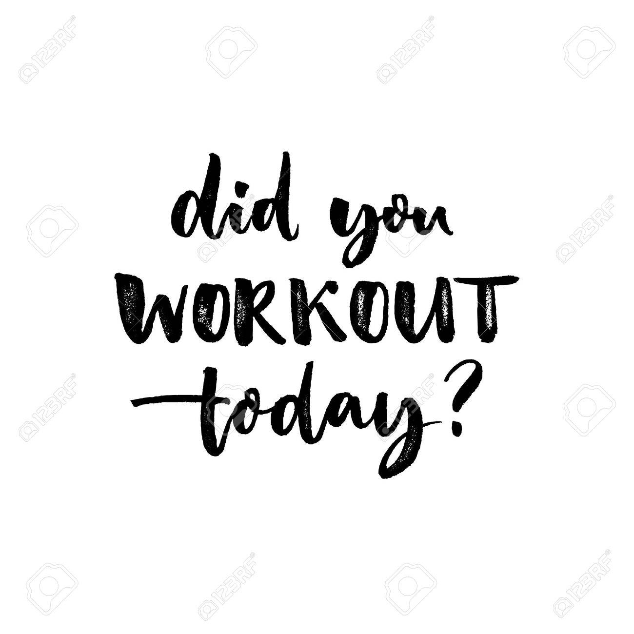 Did you workout today. Sport slogan, quote about fitness. Motivational phrase for gym posters and t-shirts - 58407003