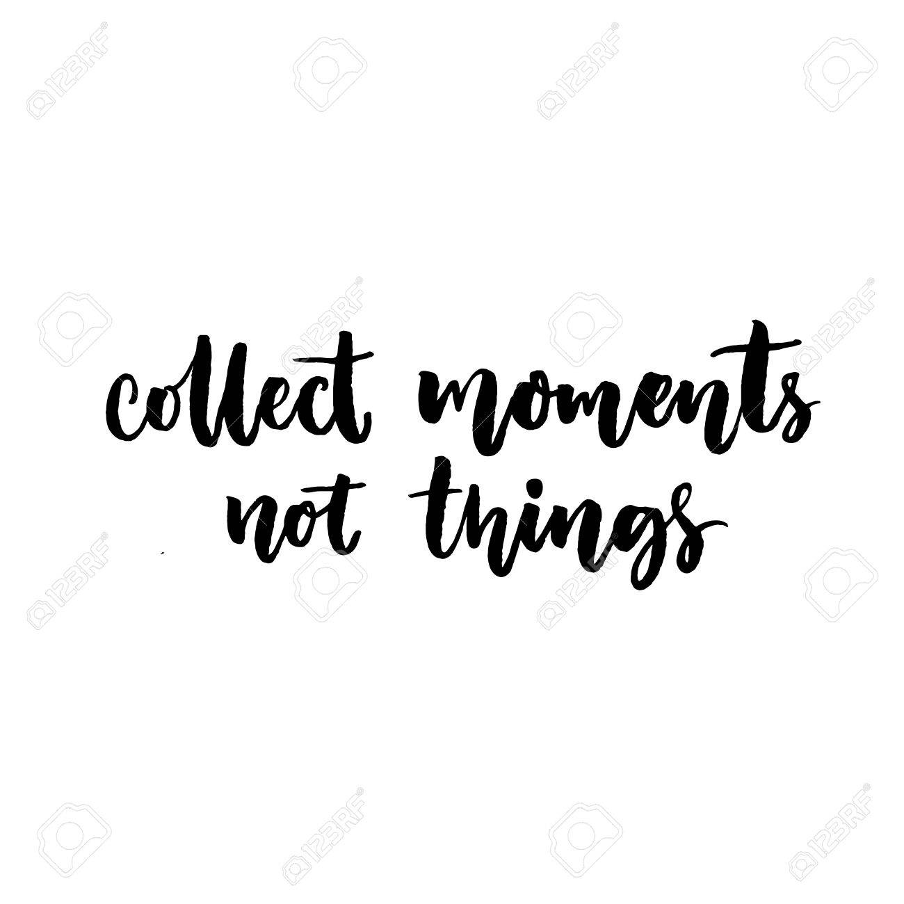 Collect Moments Not Things Quote About Travel And Life Vector