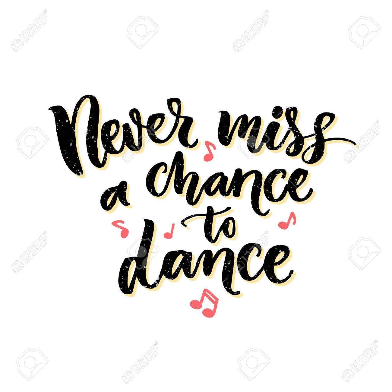 Poster design notes - Never Miss A Chance To Dance Inspiration Phrase About Dancing Ballroom Poster Design With