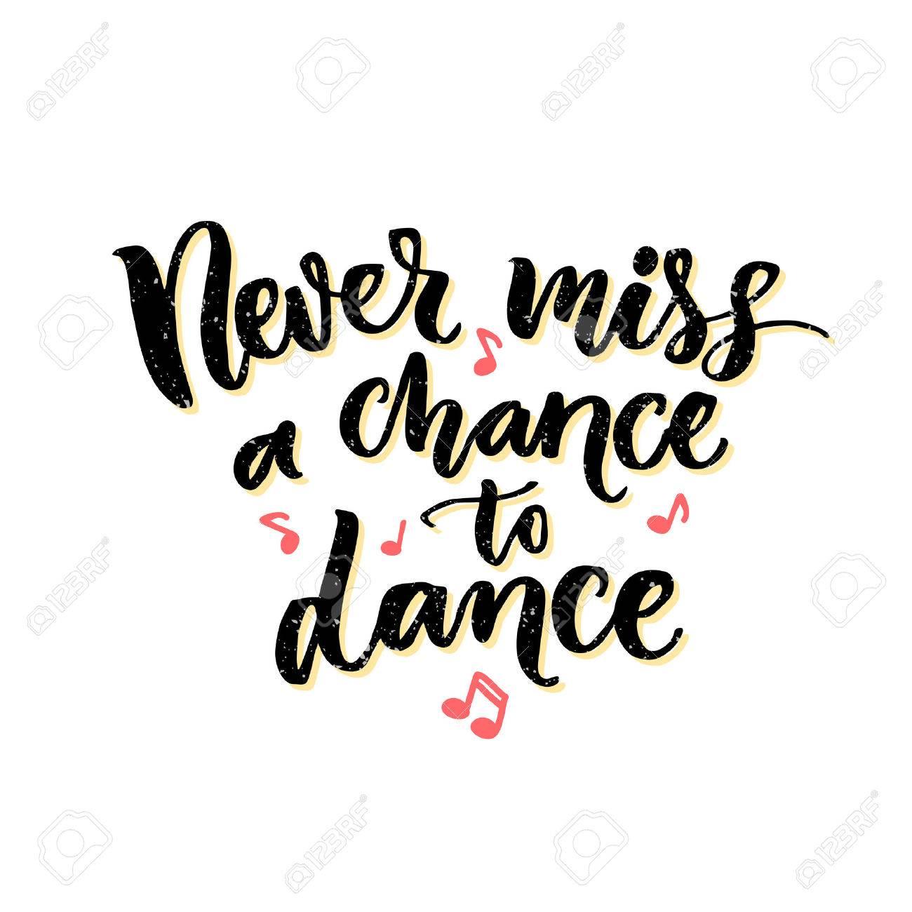 Nunca Pierdas La Oportunidad De Bailar La Inspiración Frase Sobre El Baile Diseño Del Cartel Del Salón De Baile Con Dibujados A Mano Notas De La