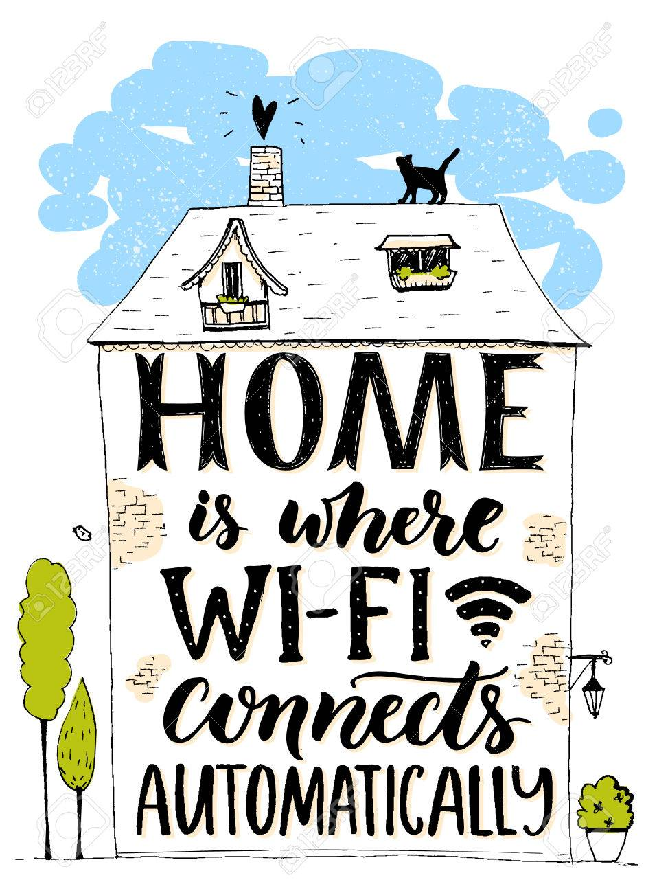 Home is where wifi connects automatically. Fun phrase about internet. Handmade lettering in hand drawn house with cat and trees. Inspirational poster, t-shirt print - 60316451