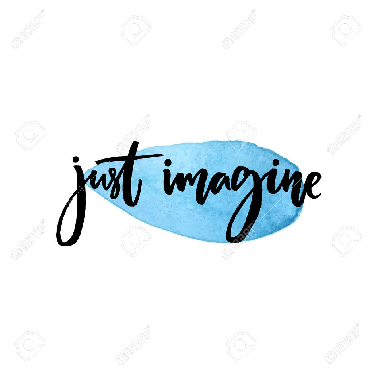 Just imagine. Inspirational quote about dream, modern calligraphy on blue watercolor drop - 59291055