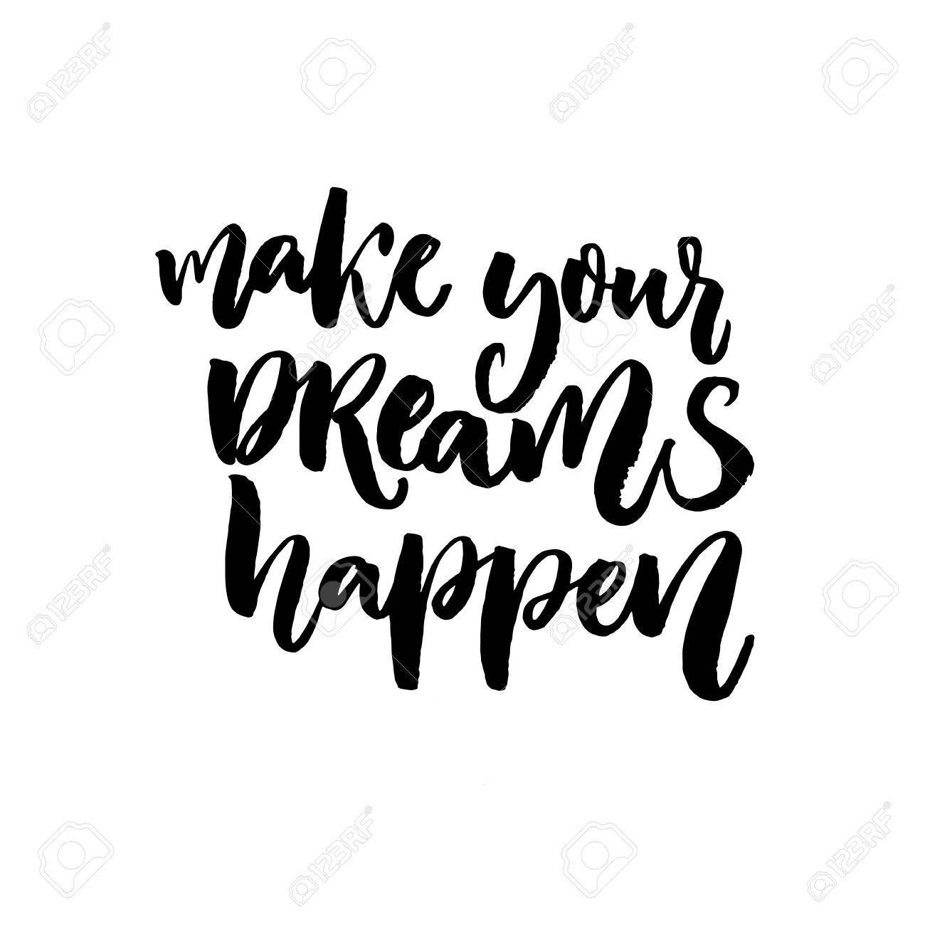 Make Your Dreams Happen. Inspiration Quote About Dream, Goals, Life. Vector  Black