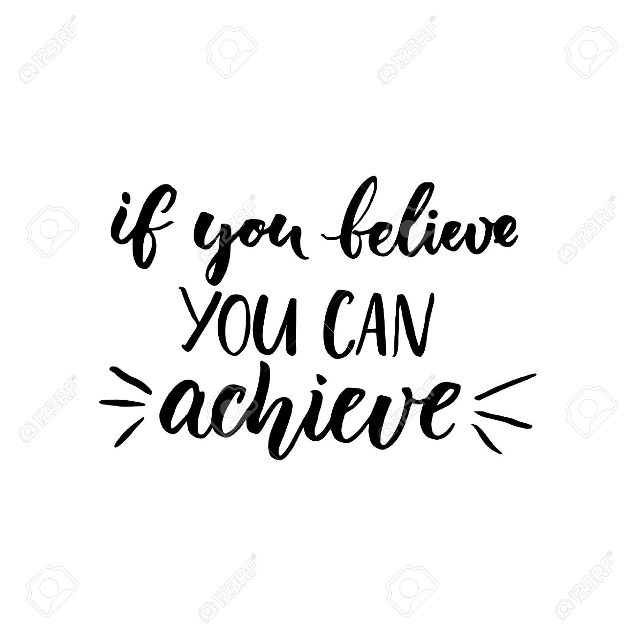 Genial If You Can Believe, You Can Achieve. Inspirational Vector Quote, Black Ink  Brush