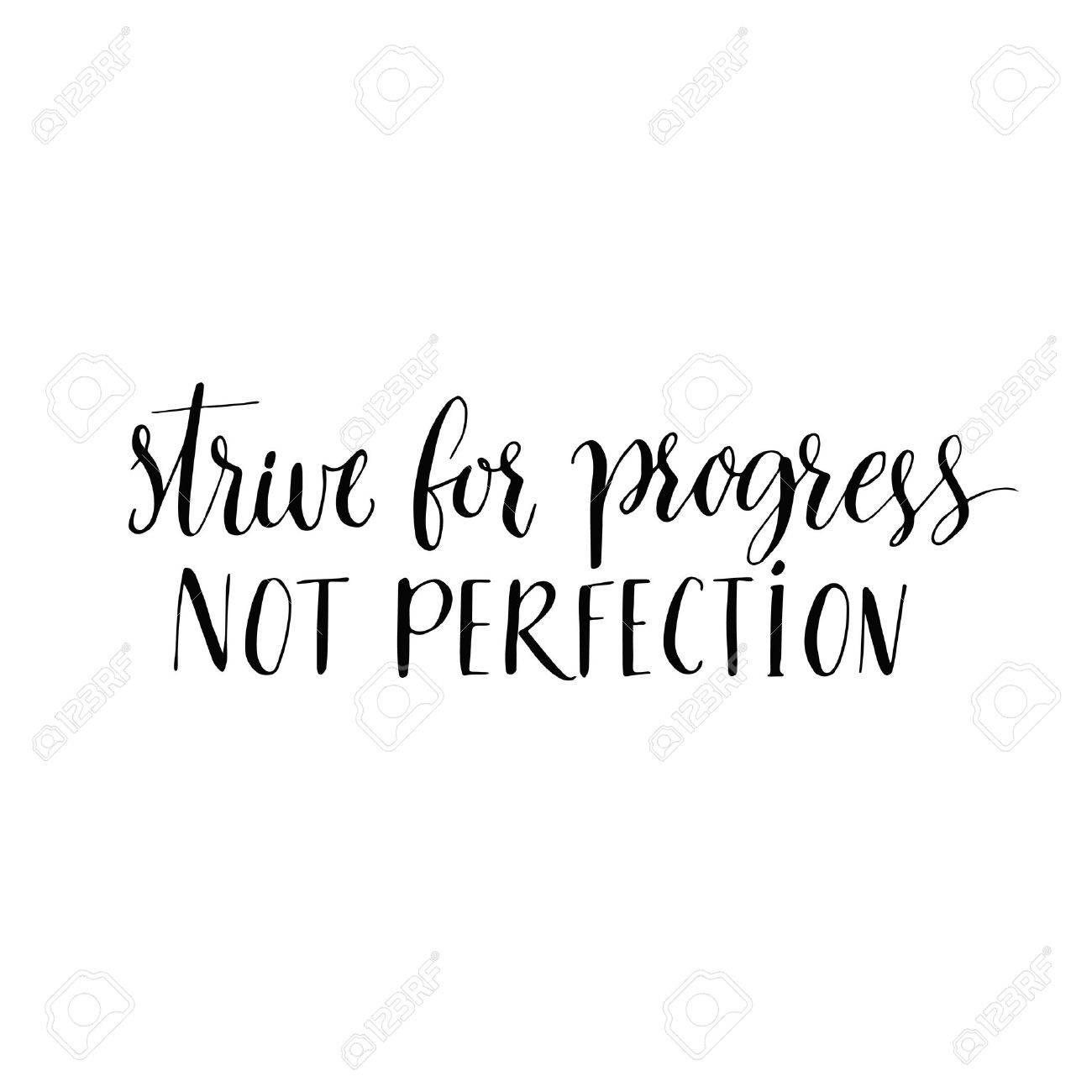 Efforcez Vous De Progres Pas La Perfection Citation De