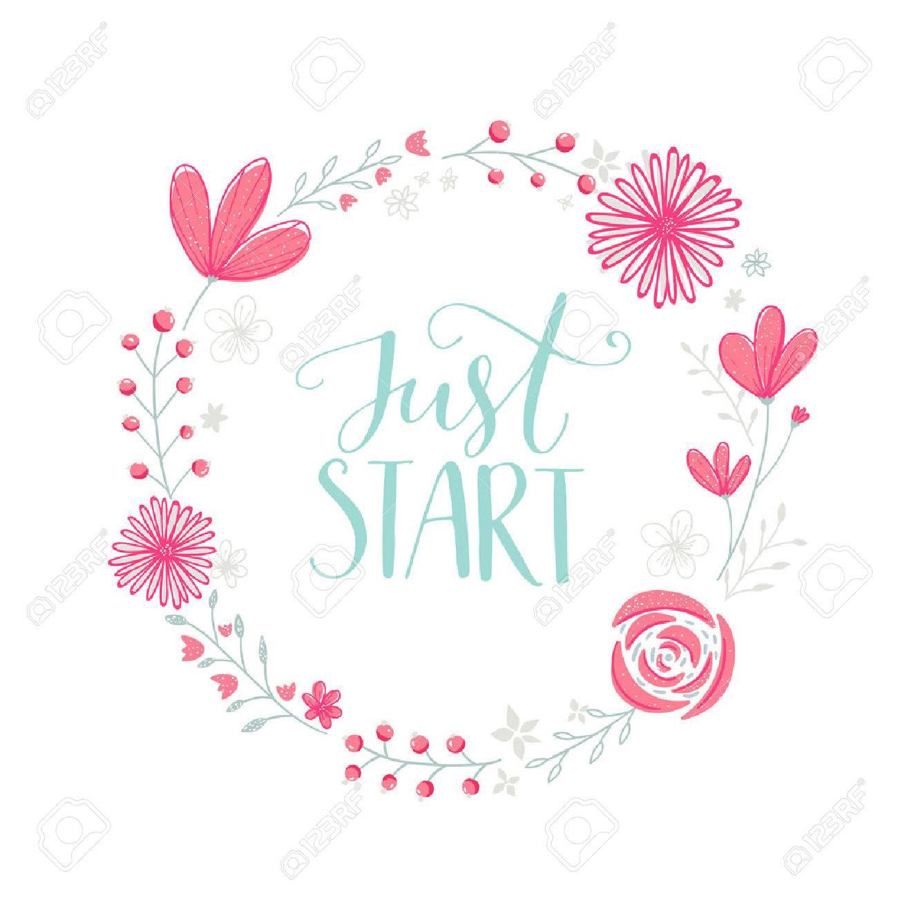 Just Start. Motivation Phrase Handwritten In Floral Wreath Frame ...