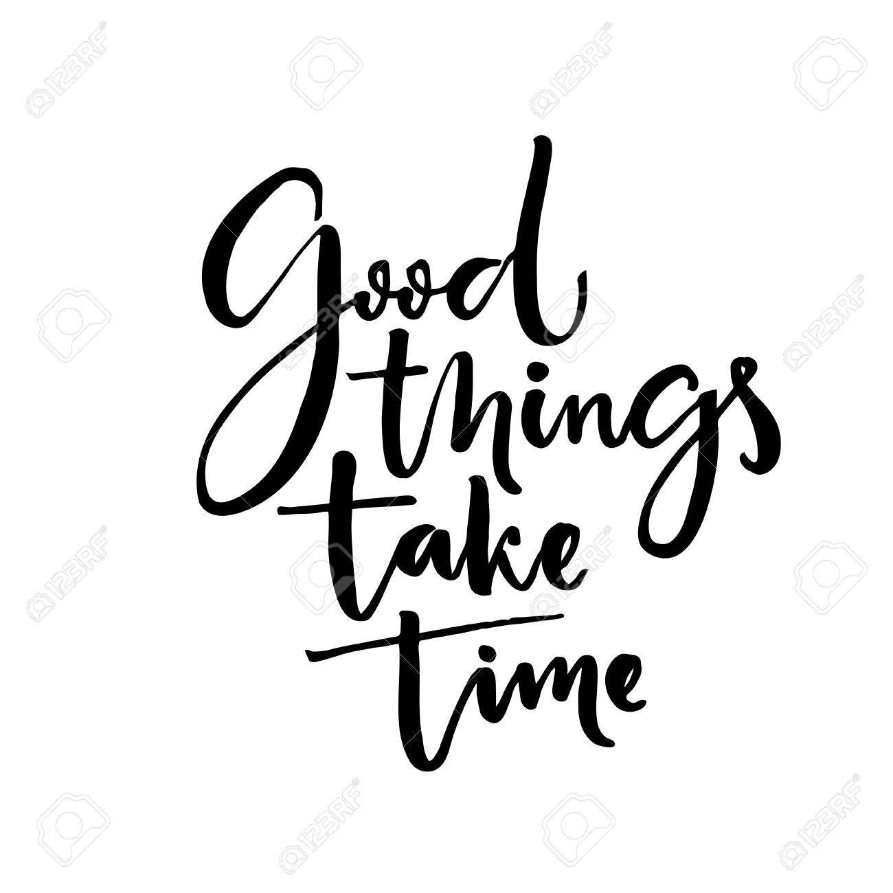 Good Things Take Time Inspiration Quote Calligraphy Poster Stock