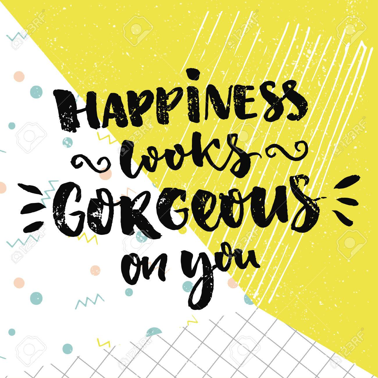 Happiness Looks Gorgeous On You Inspirational Quote And Kind