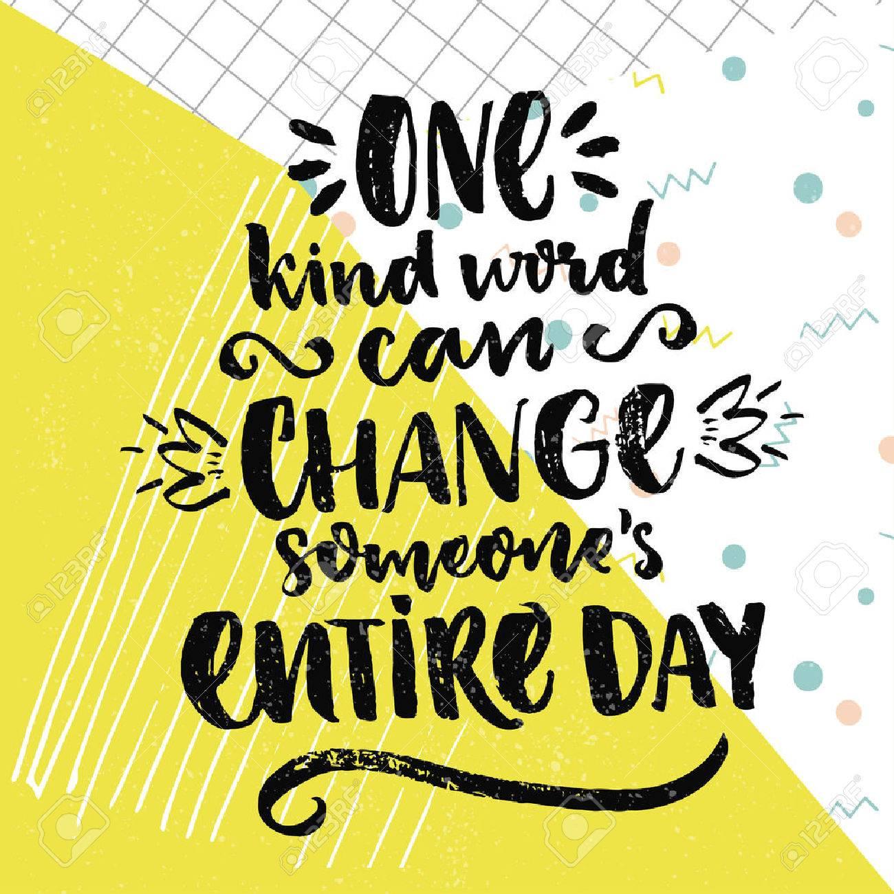 Citaten Weergeven Word : N vriendelijk woord kan iemand de hele dag te veranderen