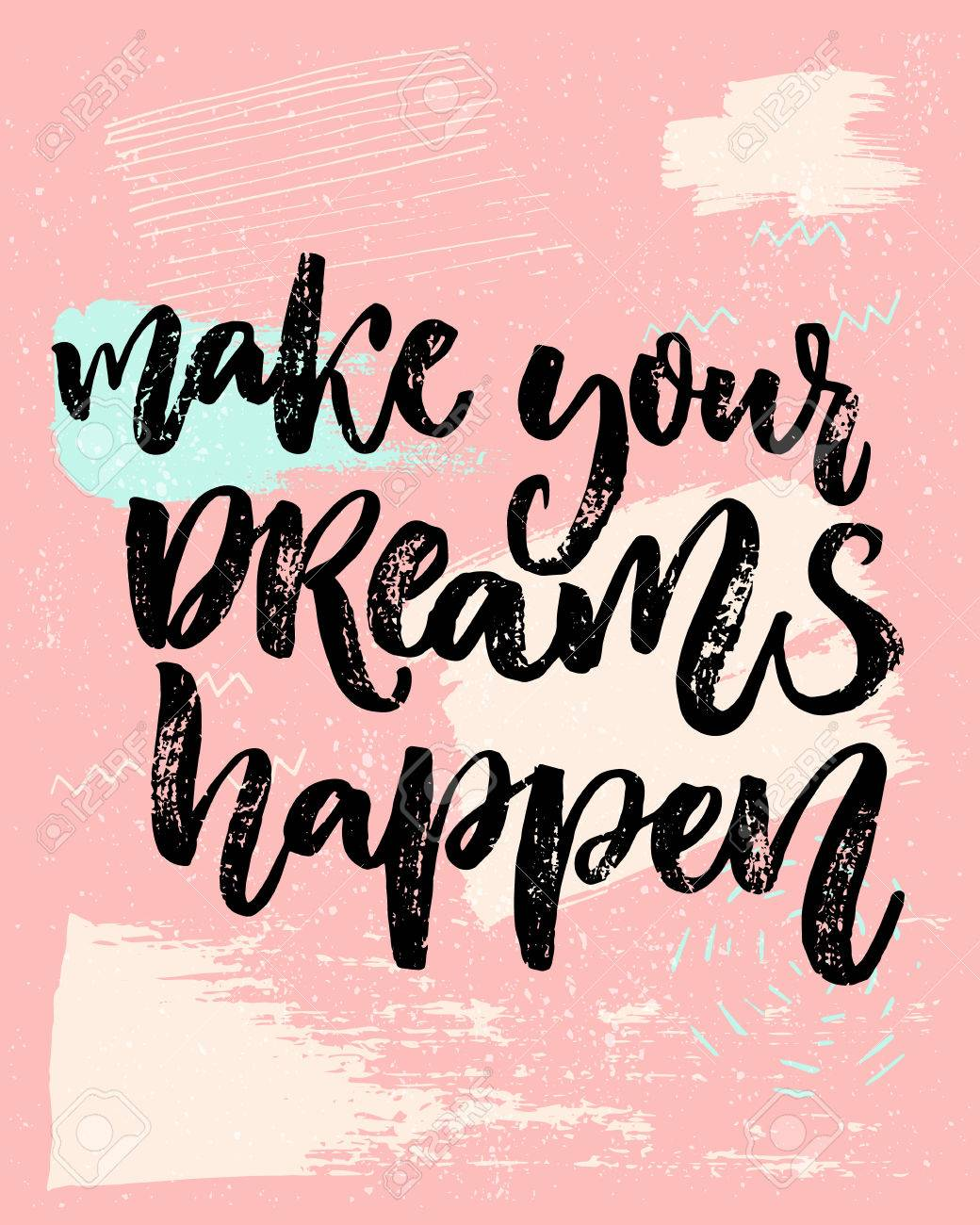 make your dreams happen inspirational saying about dream goals