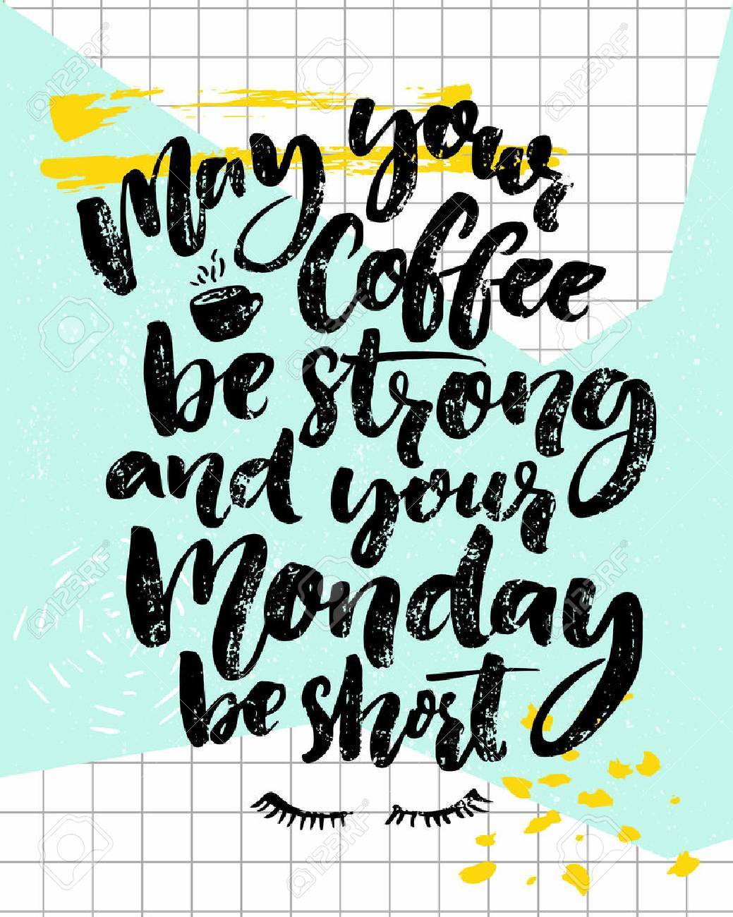 May Your Coffee Be Strong And Your Monday Be Short Fun Saying