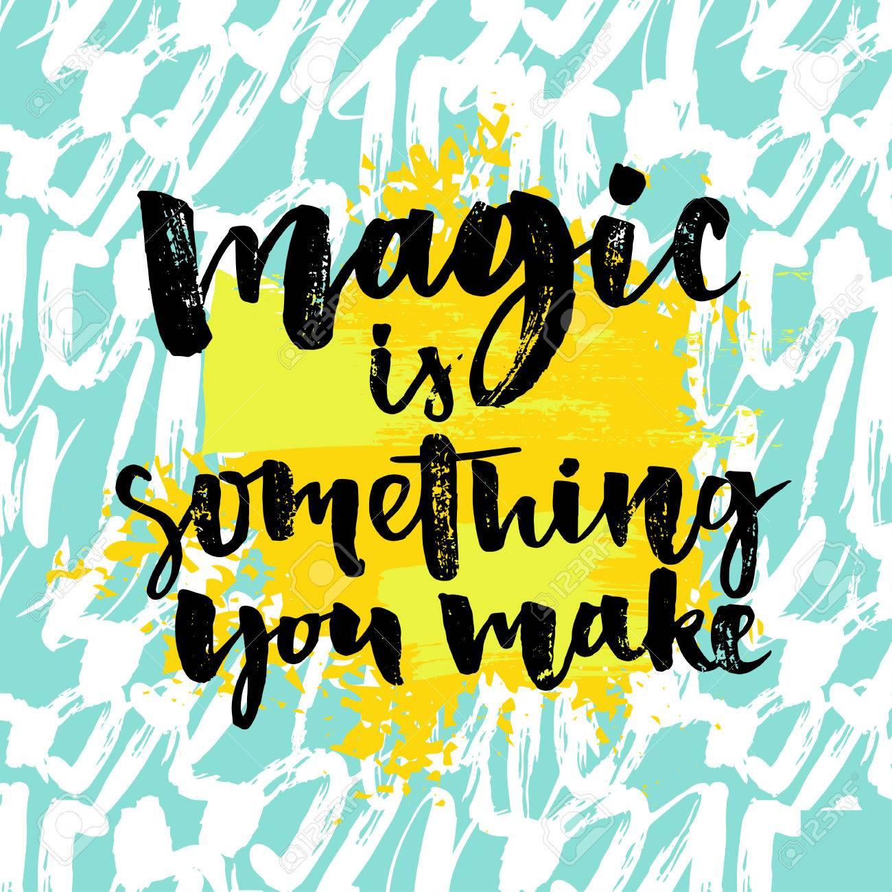 Magia es algo que haces  La inspiración frase acerca de la vida y el amor   el texto de la caligrafía moderna, pincel y tinta de escritura a mano sobre