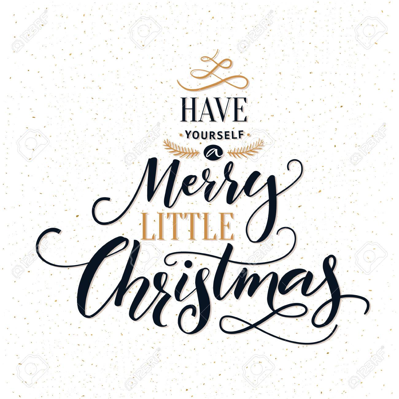 Have Yourself A Merry Little Christmas. Typography Greeting Card ...