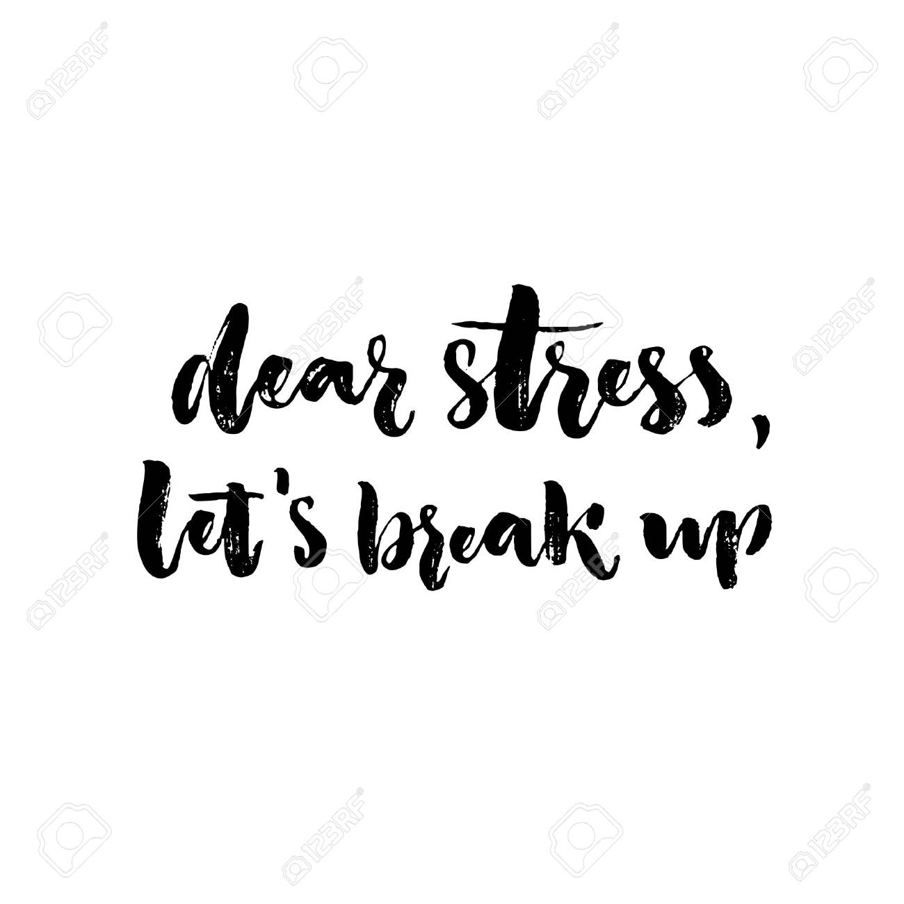 Dear Stress Lets Break Up Inspirational Saying About Anxiety Emotional Problems Brush