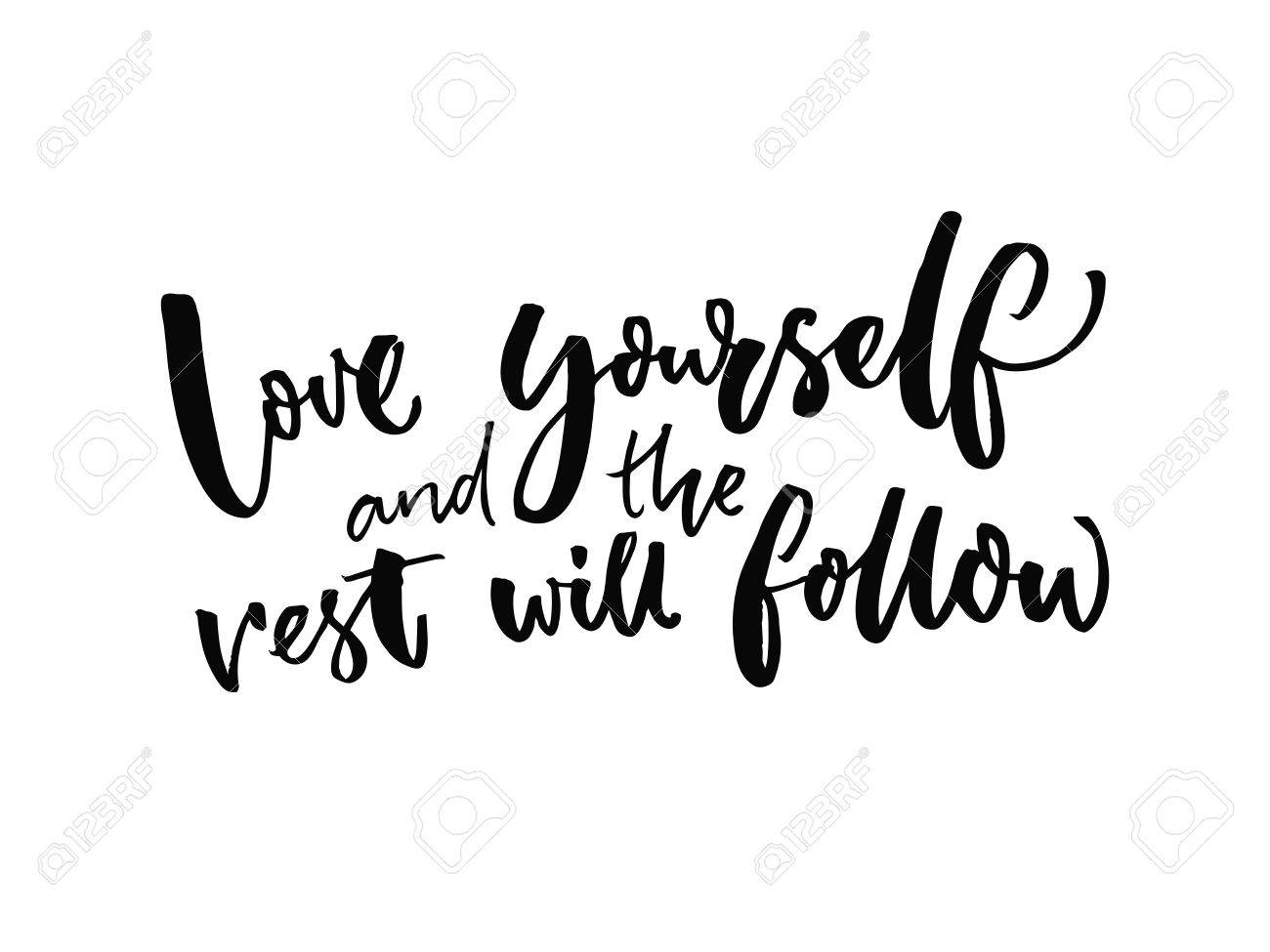 Love yourself and the rest will follow. Inspirational quote about self estimate and attitude. Vector inspiration saying. - 68480527