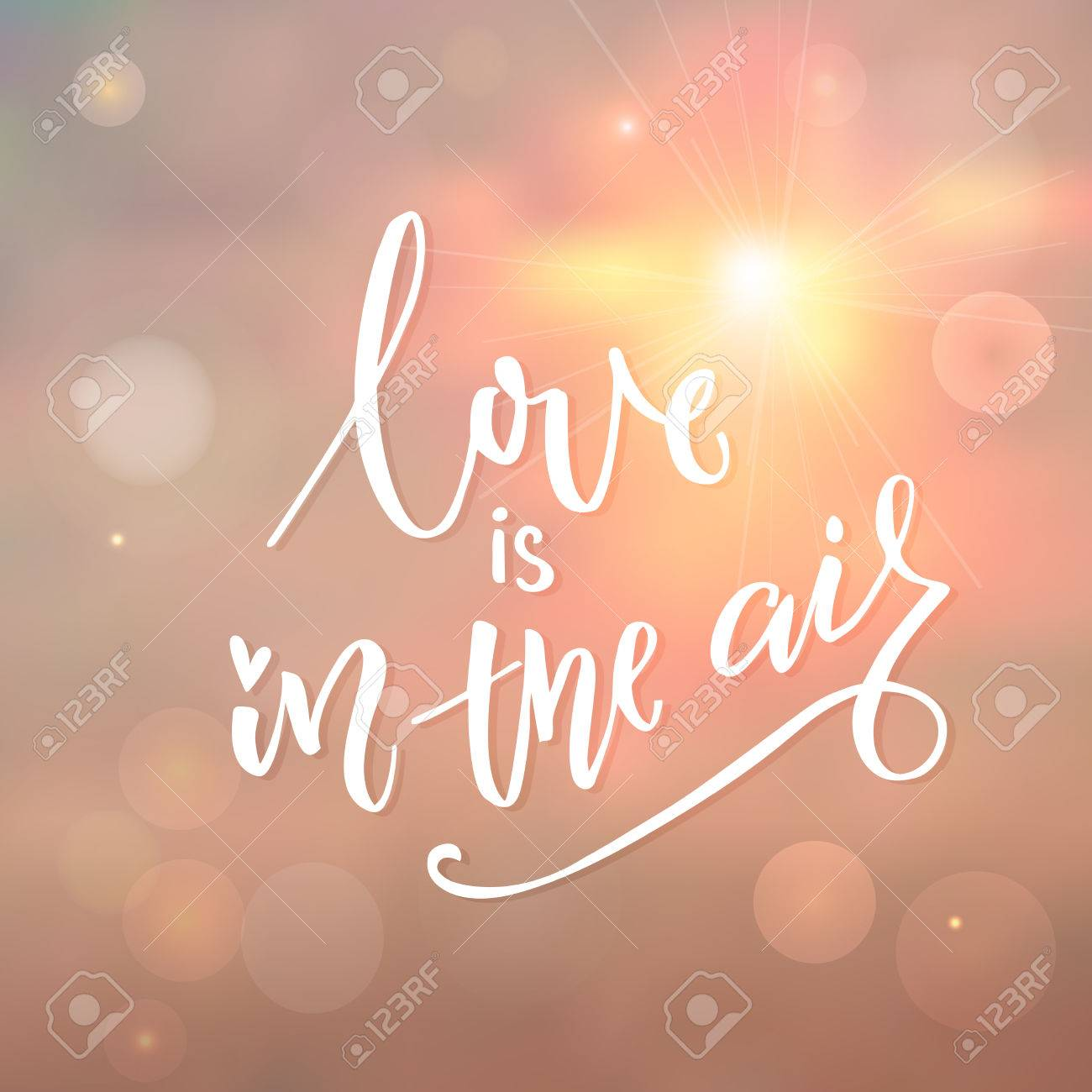 Love Is In The Air Romantic Quote Calligraphy On Morning Sky