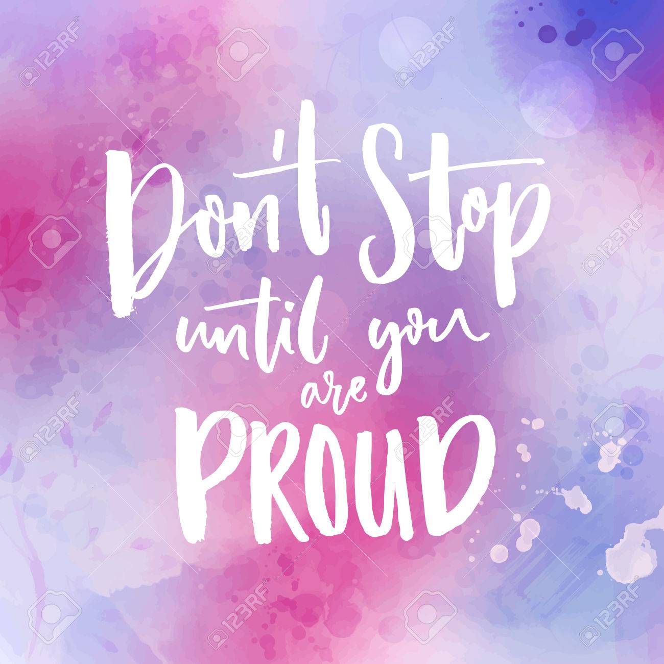 Dont stop until you are proud. Motivational quote handwritten..
