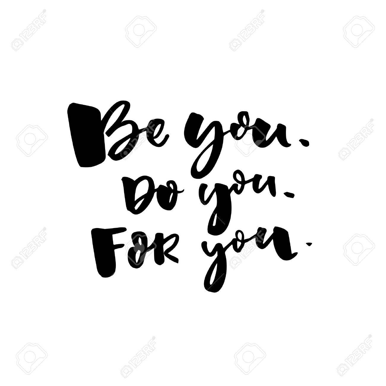 Be You Do You For You Motivational Quote About Self Love