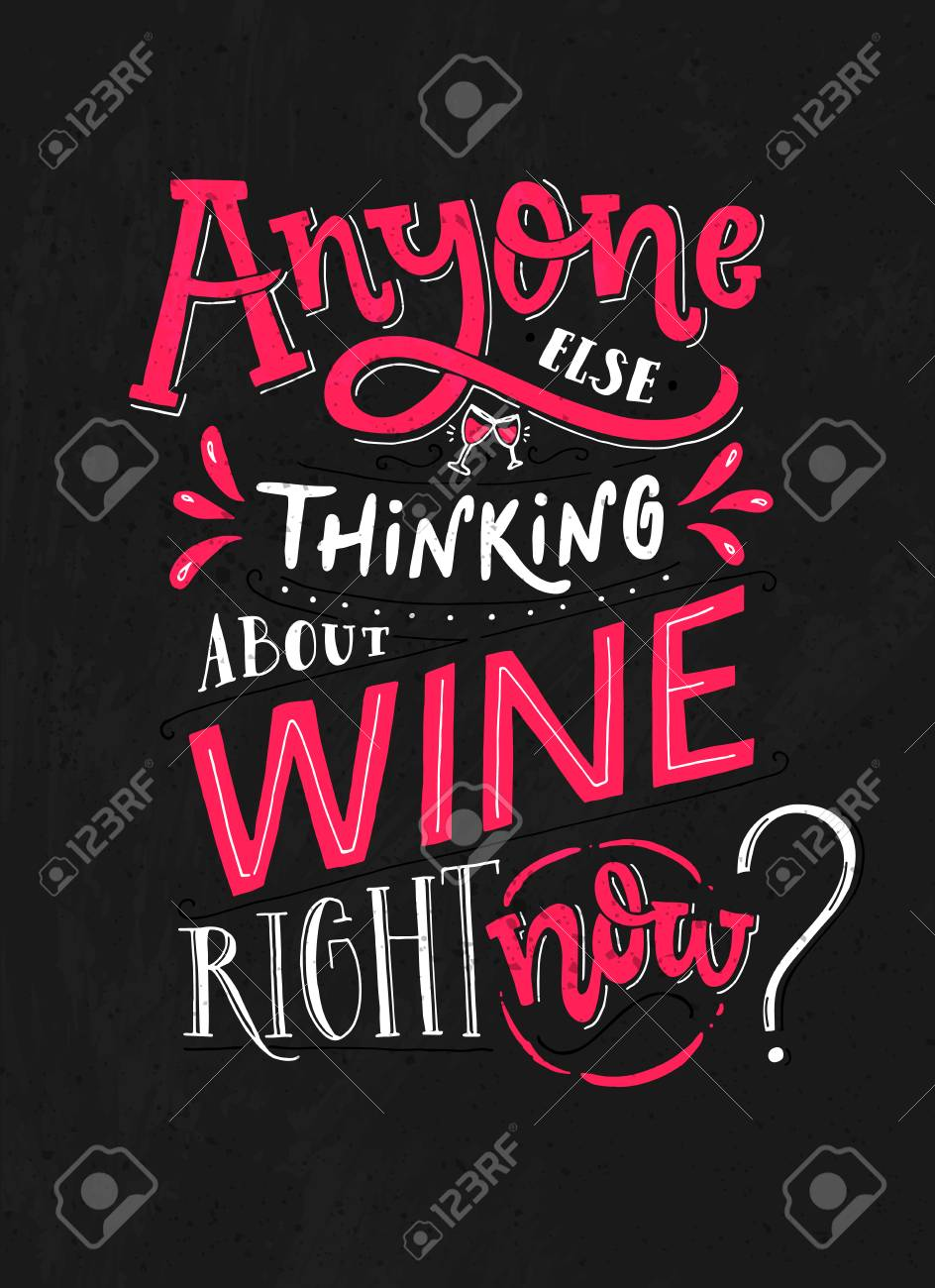 Abyone Else Thinking About Wine Right Now Funny Typoghaphy Poster