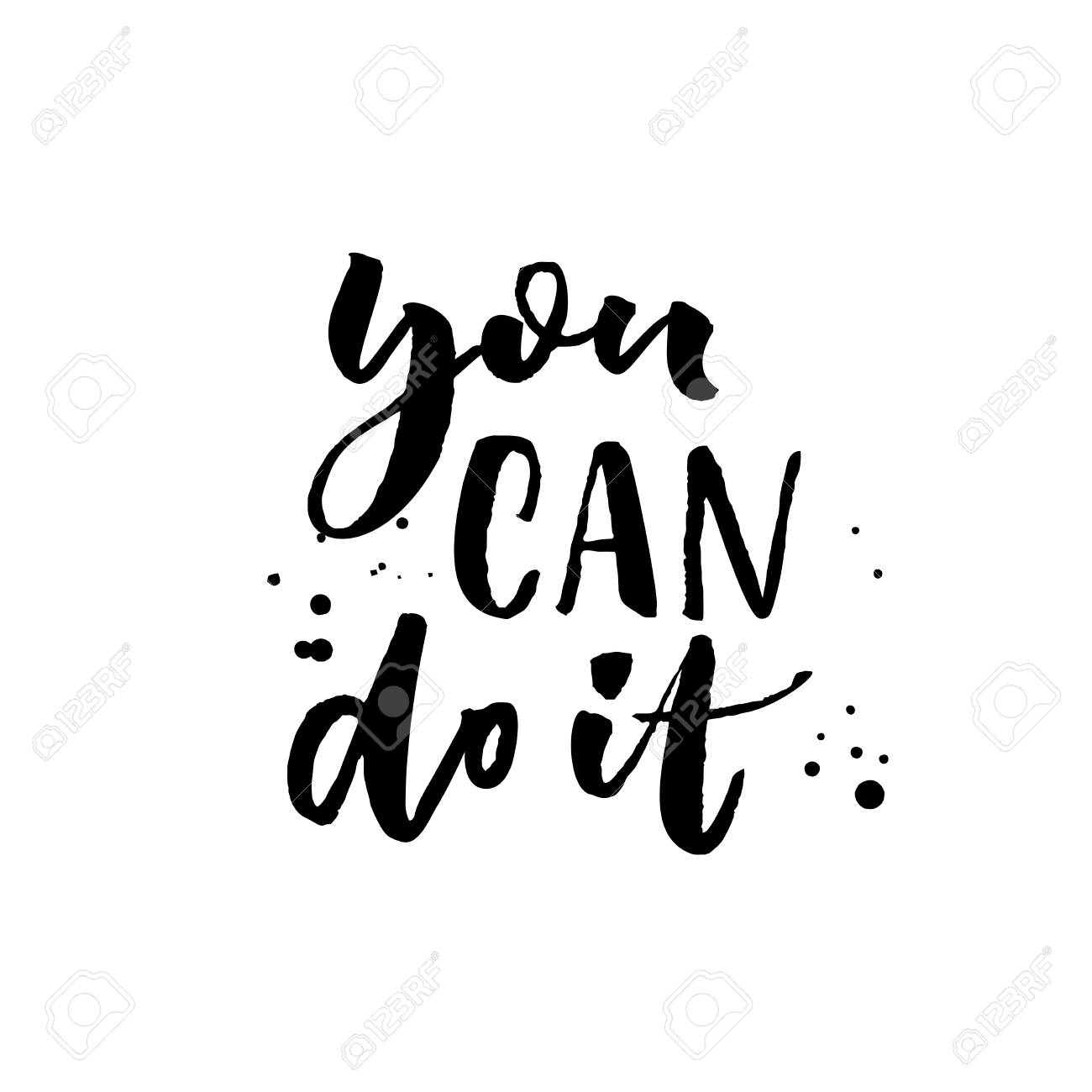 You Can Do It Motivational Quote Calligraphy Black Ink On