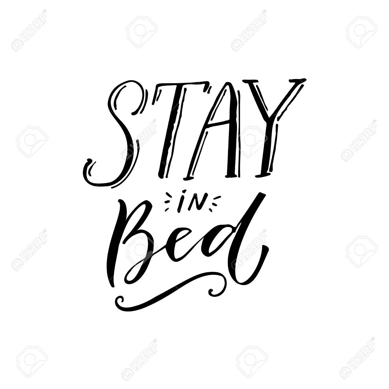 Stay In Bed Black Lettering Design On White Background Funny