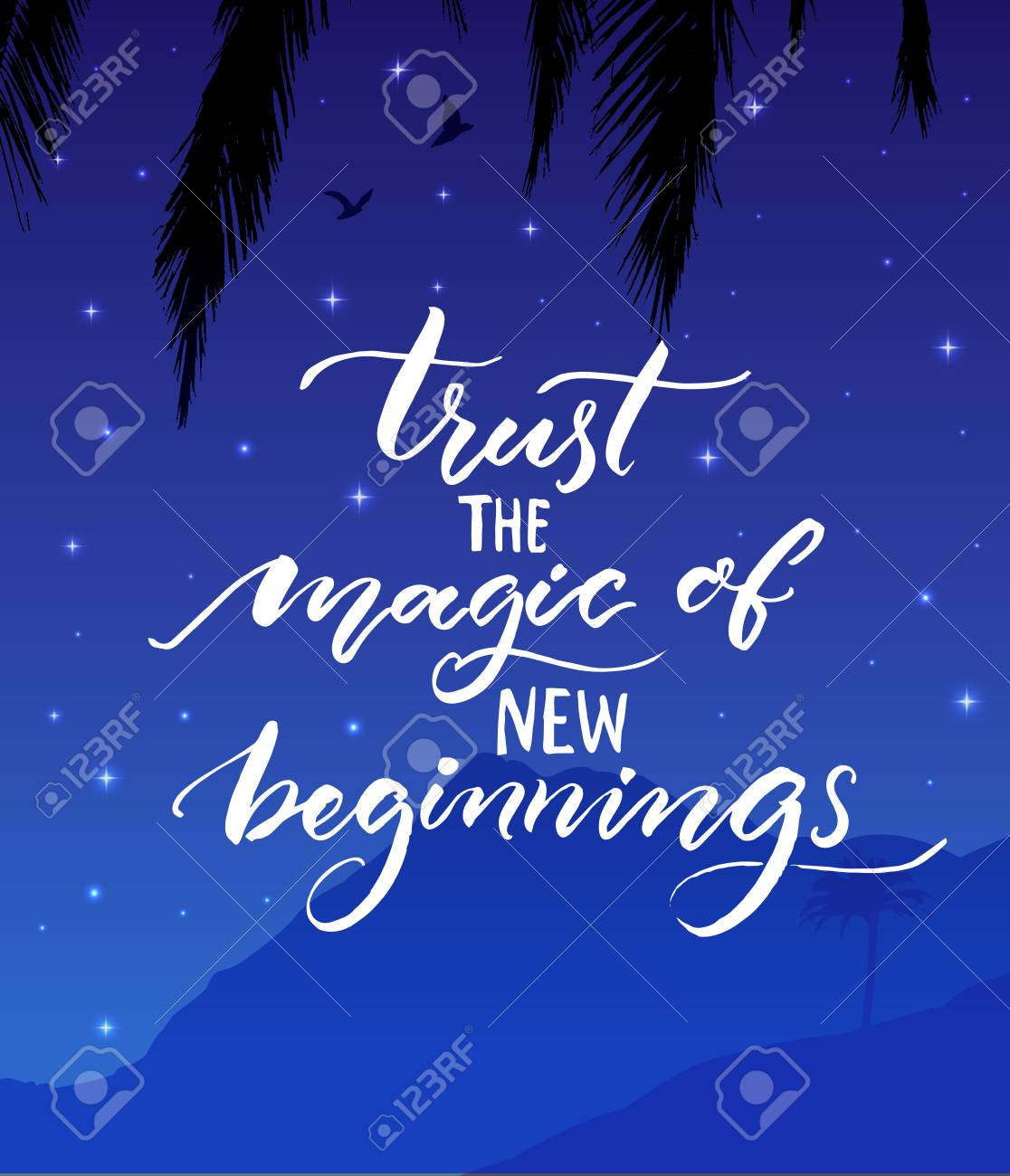 Trust The Magic Of New Beginnings. Inspirational Quote. Modern Calligraphy  On Starry Night Landscape