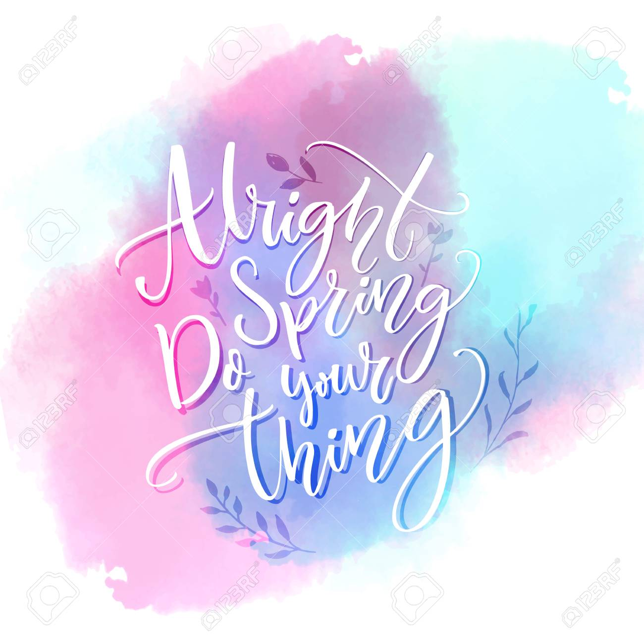 Alright Spring Do Your Thing Funny Inspirational Quote About