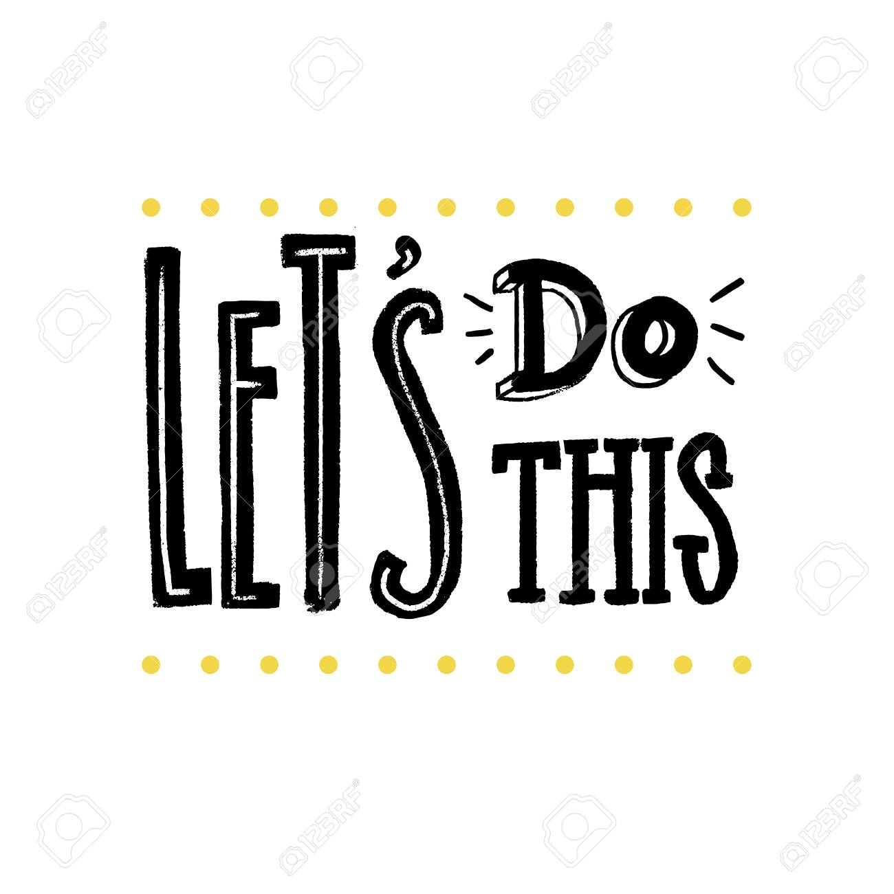 Let's do this. Motivational saying for posters and cards. Positive slogan for office and gym. Black handmade lettering on white background - 94340027