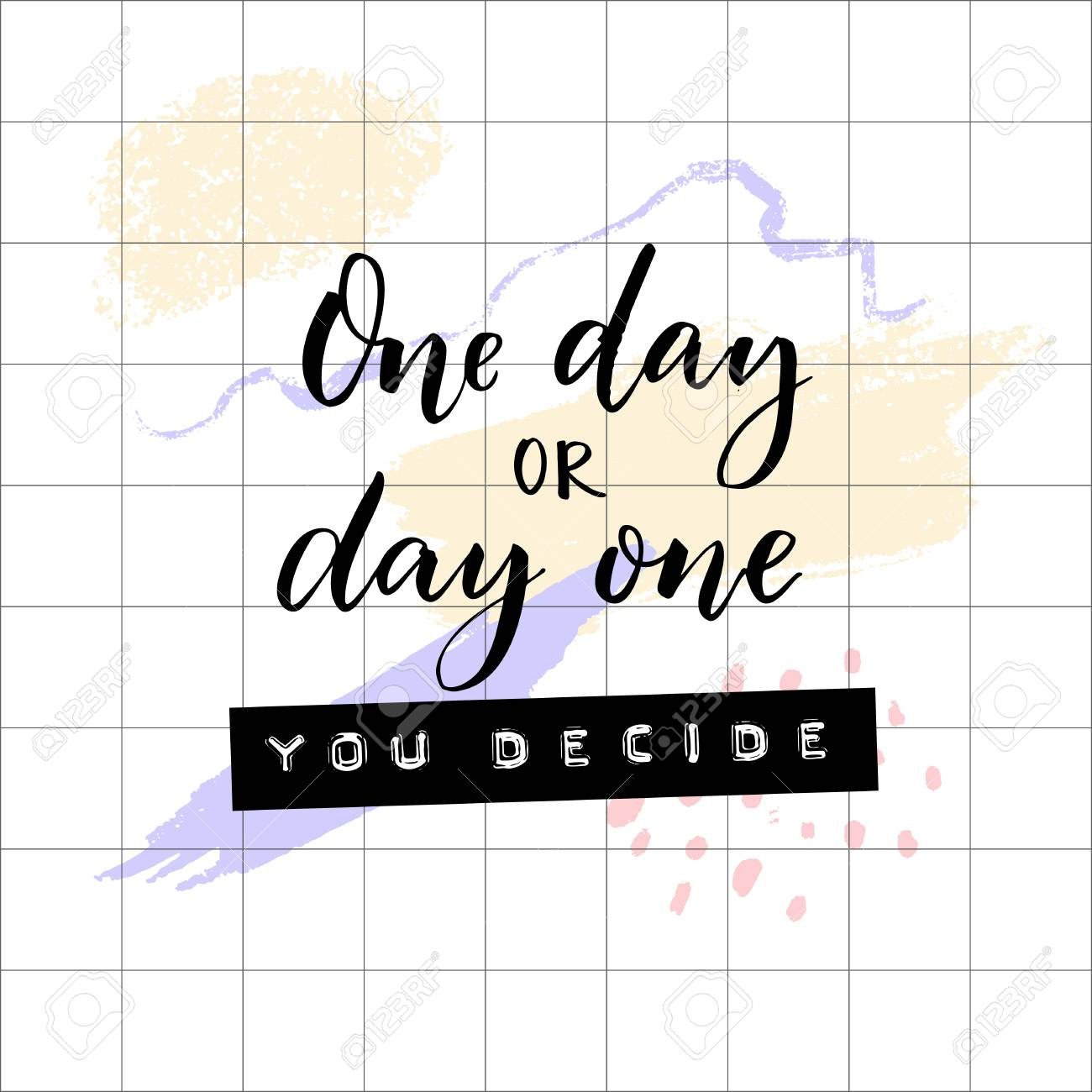 One Day Or Day One You Decide Inspirational And Motivational