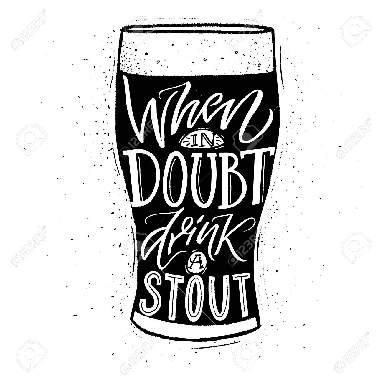When in doubt, drink a stout. Funny inspirational quote about..