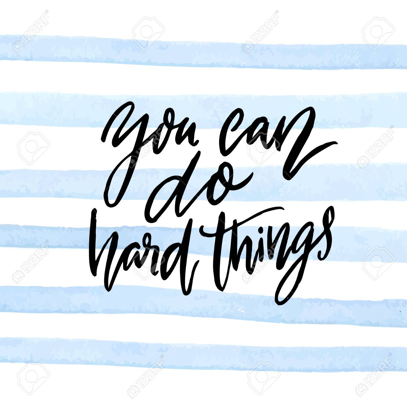 You can do hard things. Motivational quote calligraphy inscription on blue watercolor stripes - 155336701